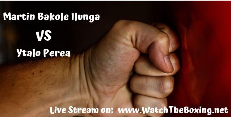 Martin Bakole Ilunga Vs Ytalo Perea Live Stream
