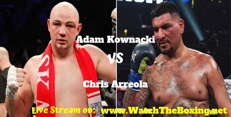 Adam Kownacki Vs Chris Arreola Live Stream