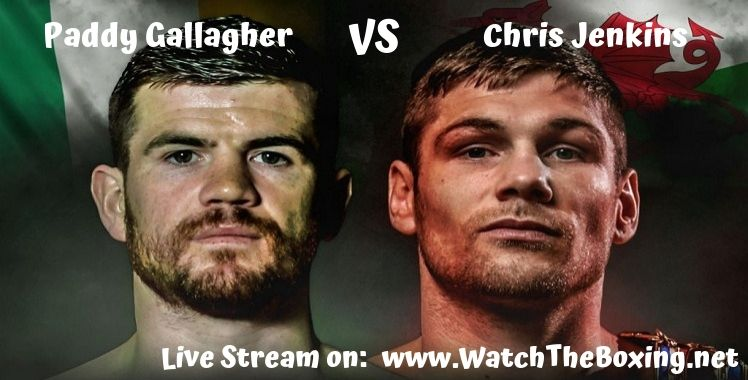 Paddy Gallagher Vs Chris Jenkins Live Stream