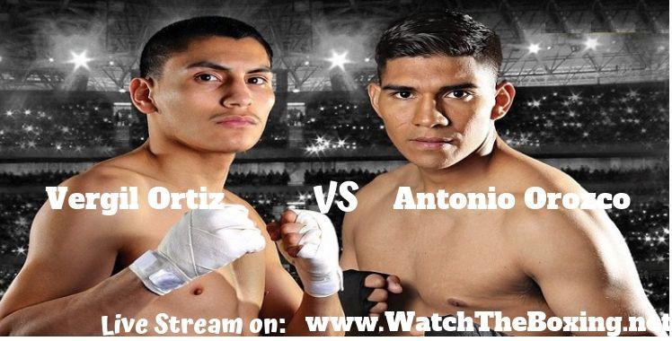 Vergil Ortiz Vs Antonio Orozco Live Stream