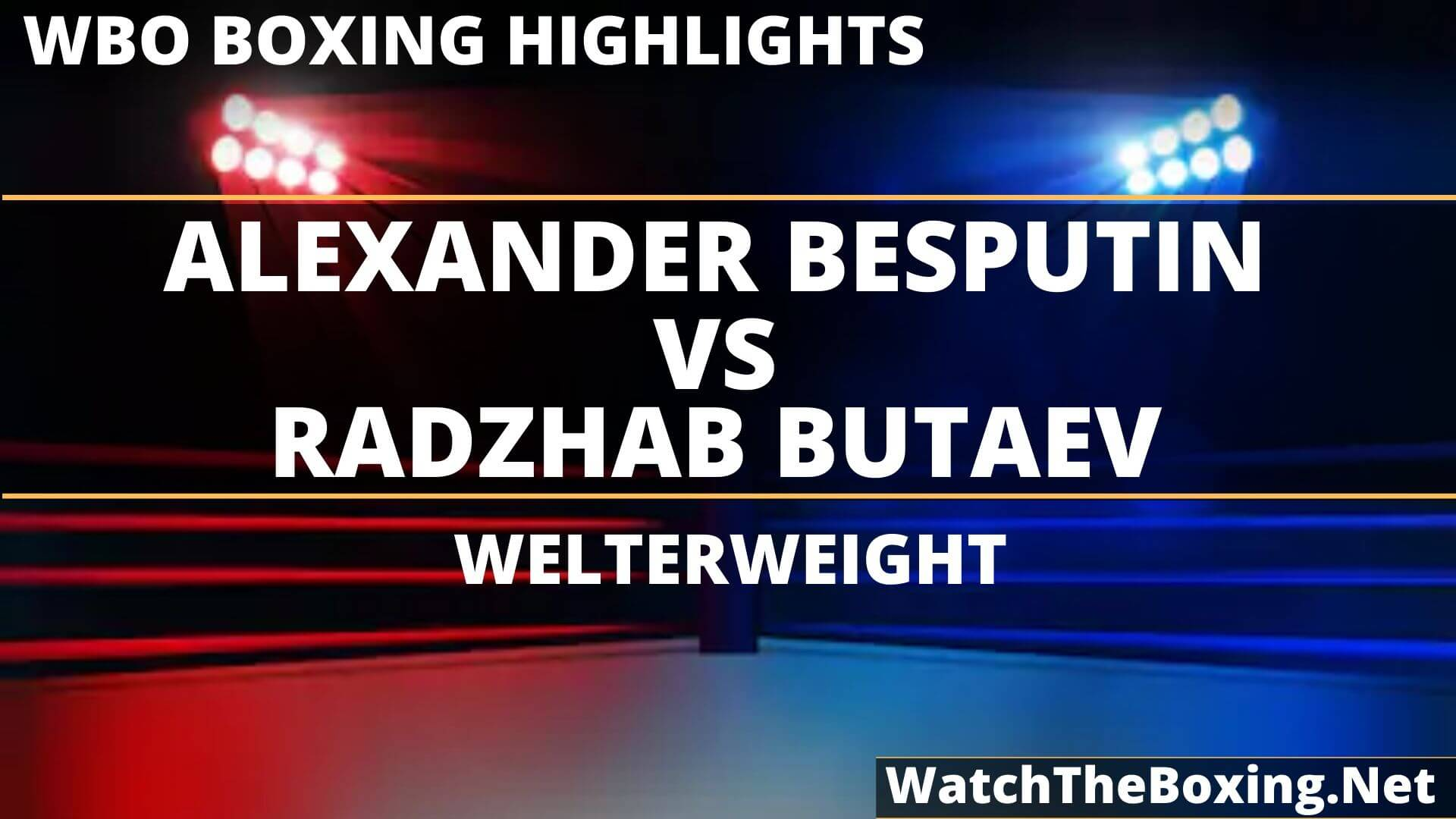 Alexander Besputin Vs Radzhab Butaev Highlights 2019