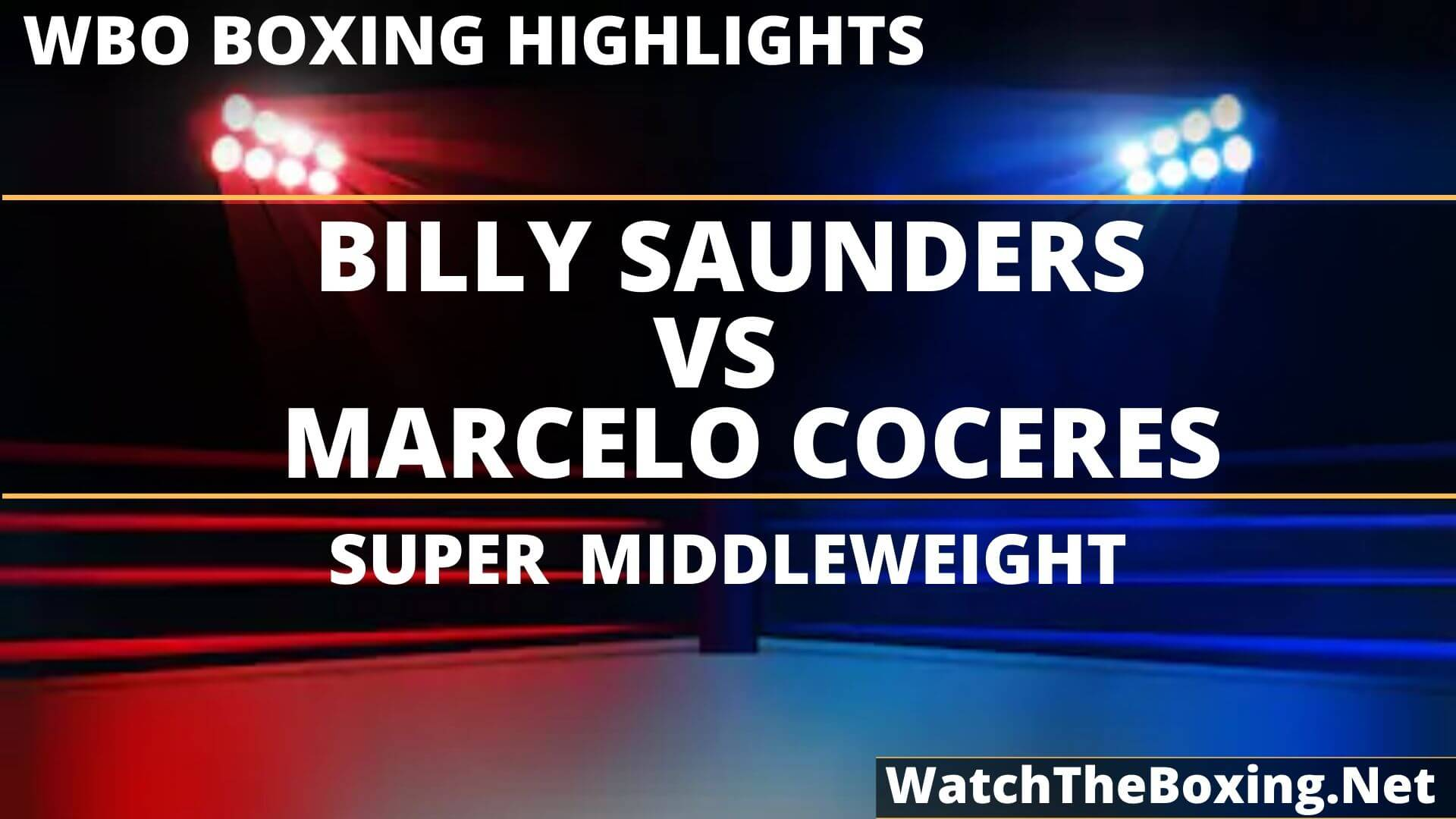 Billy Saunders Vs Marcelo Coceres Highlights 2019