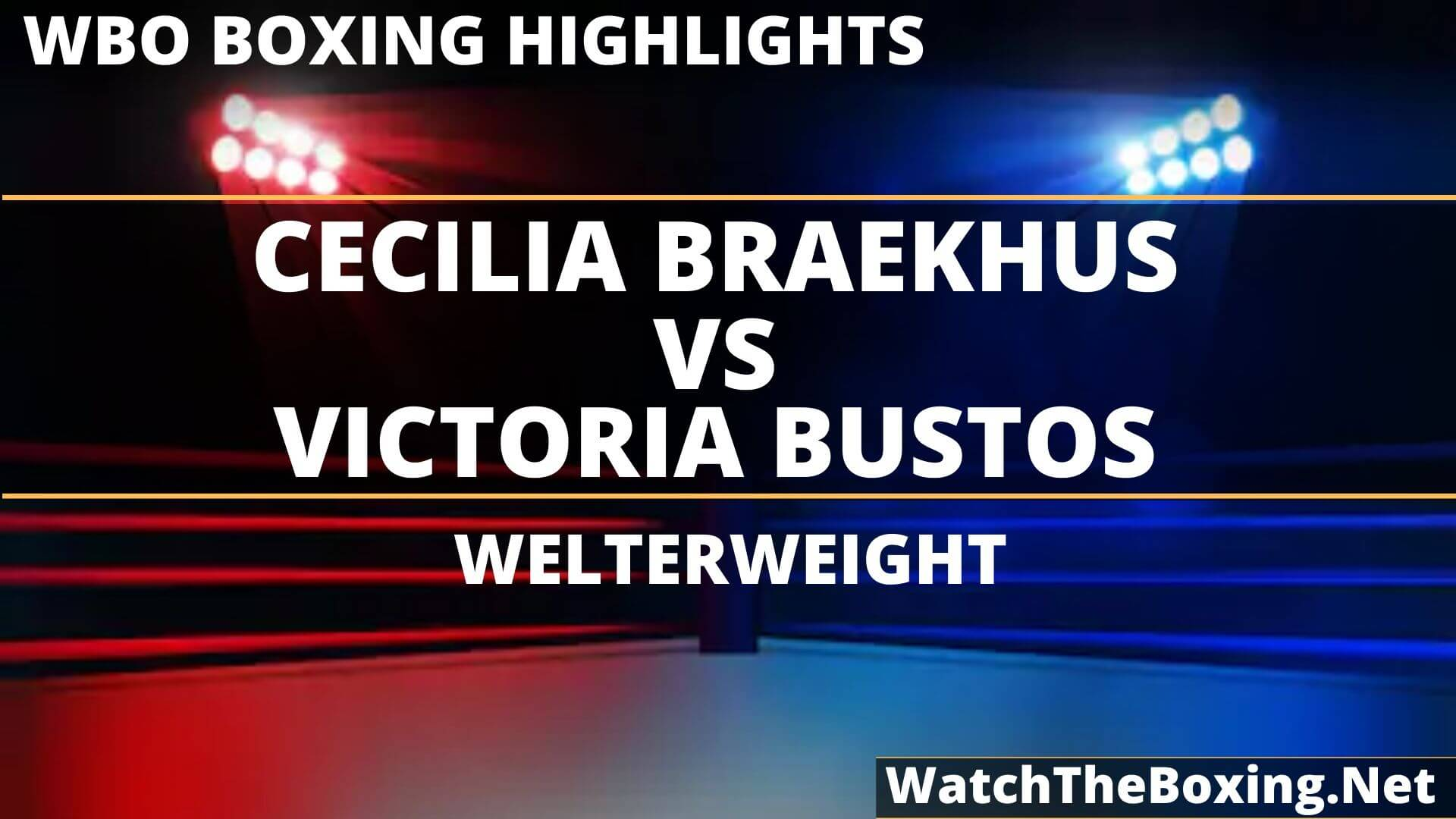 Cecilia Braekhus Vs Victoria Bustos Highlights 2019