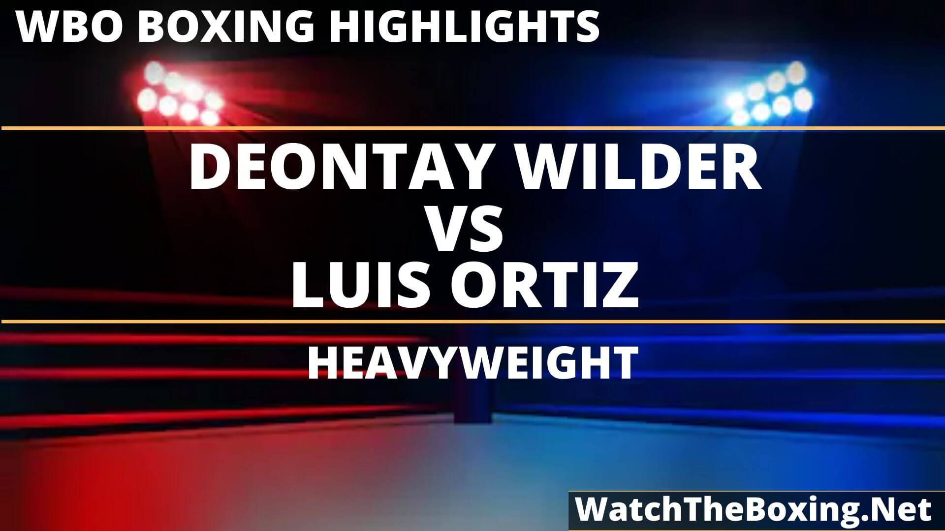 Deontay Wilder Vs Luis Ortiz Highlights 2019