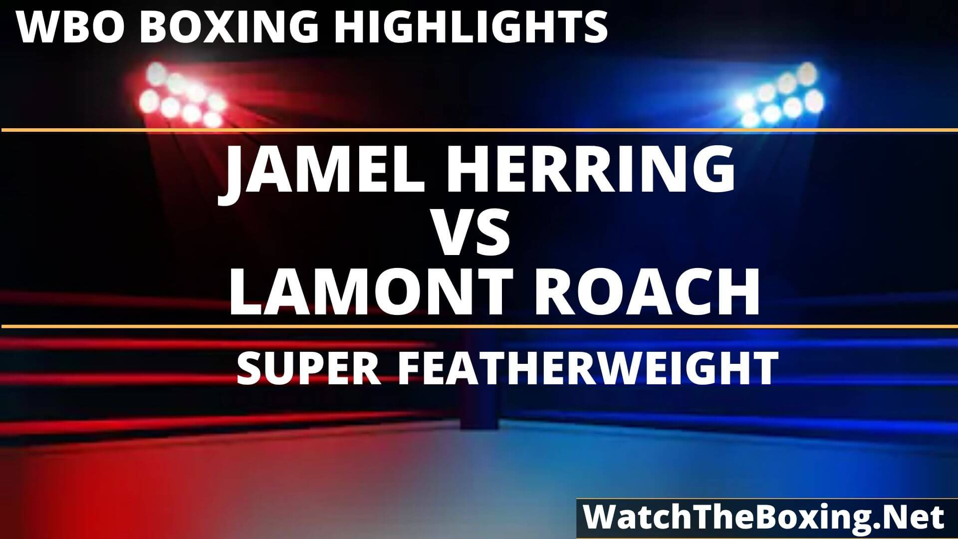 Jamel Herring Vs Lamont Roach Highlights 2019