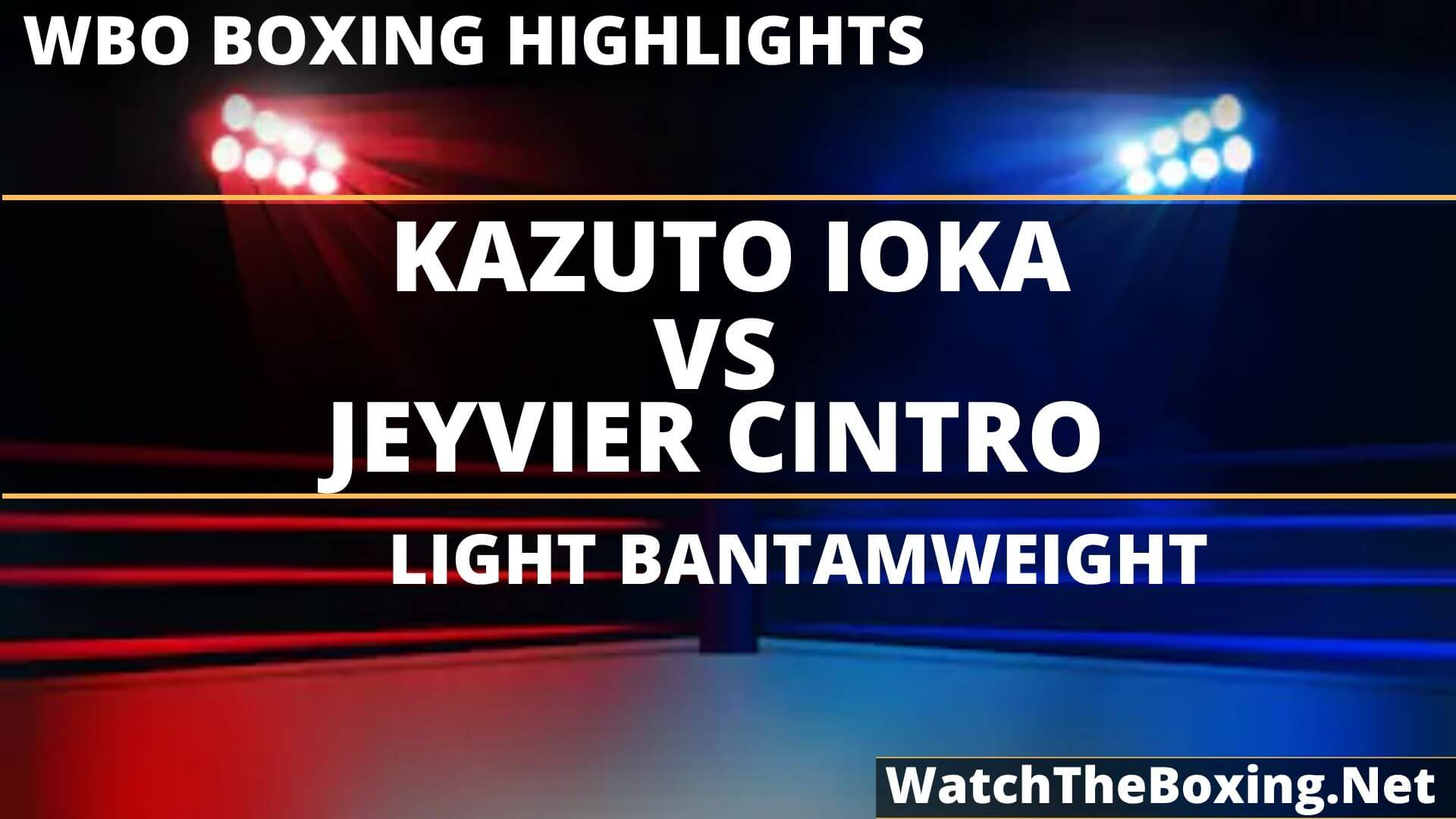 Kazuto Loka Vs Jeyvier Cintro Highlights 2019