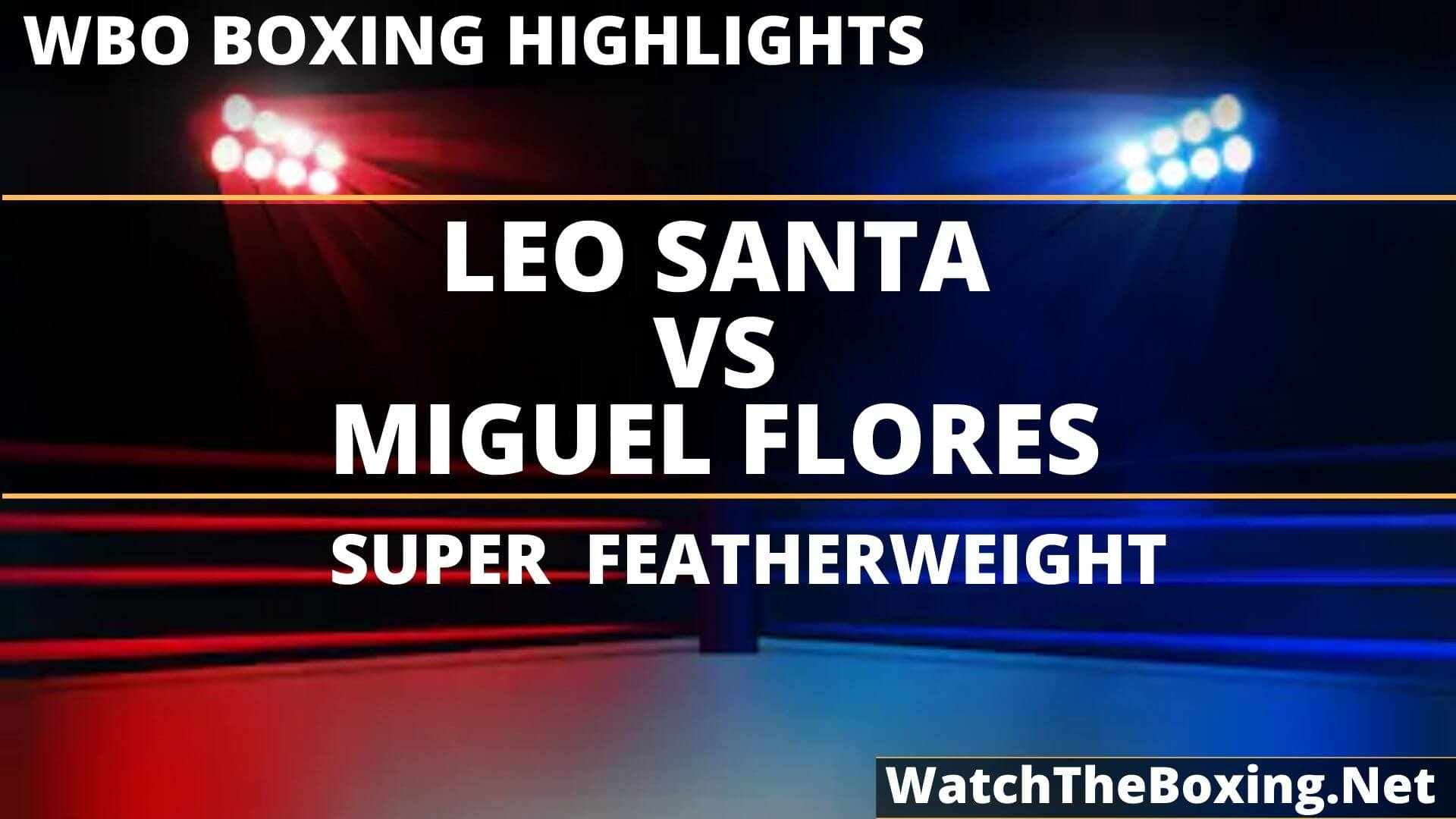 Leo Cruz Vs Miguel Flores Highlights 2019
