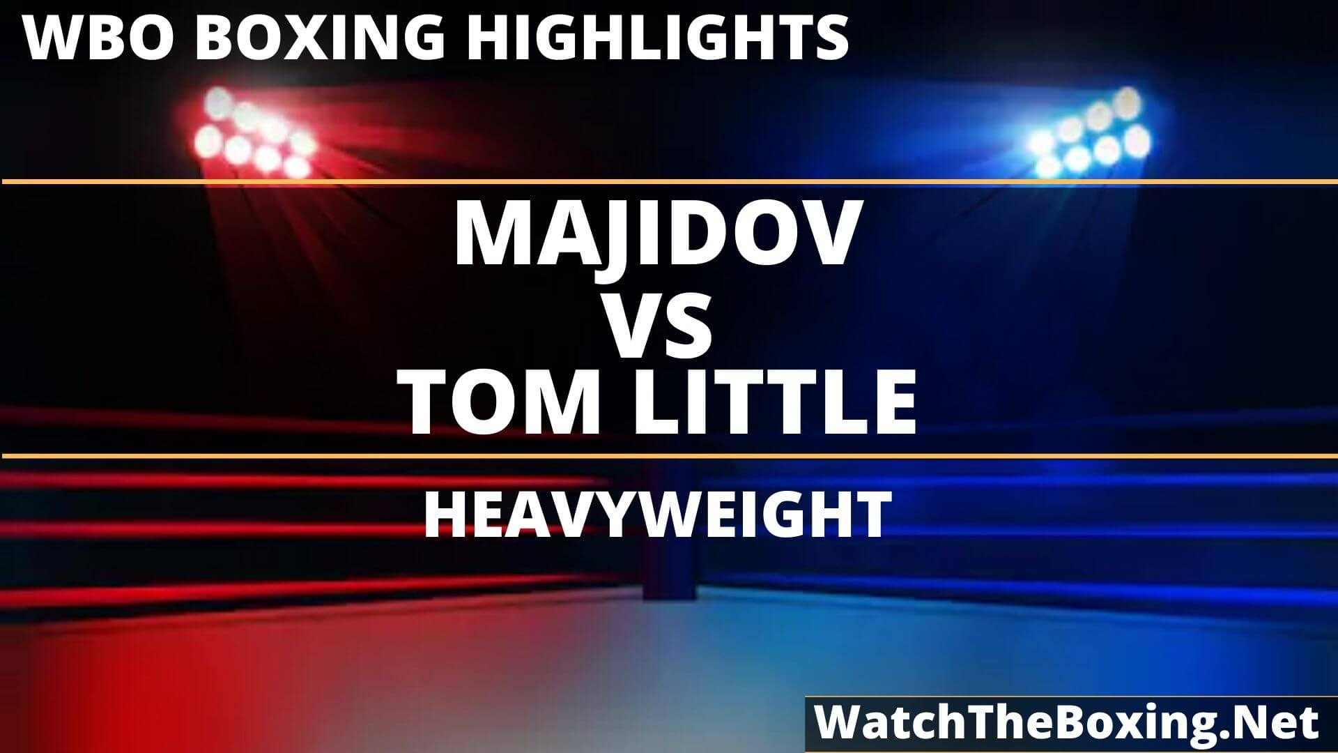 Mahammadrasul Majidov Vs Tom Little Highlights 2019