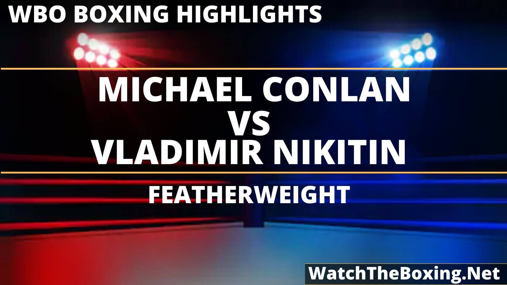 Michael Conlan Vs Vladimir Nikitin Highlights 2019