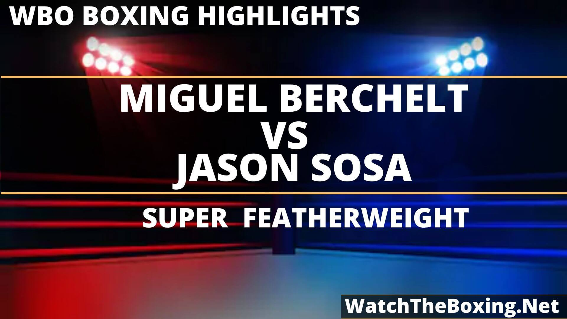 Miguel Berchelt Vs Jason Sosa Highlights 2019