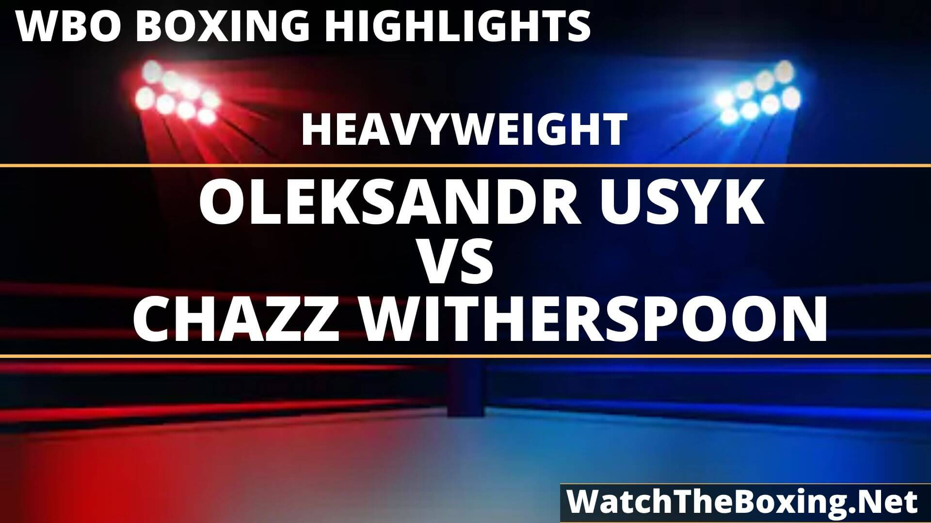 Oleksandr Usyk Vs Chazz Witherspoon Highlights 2019