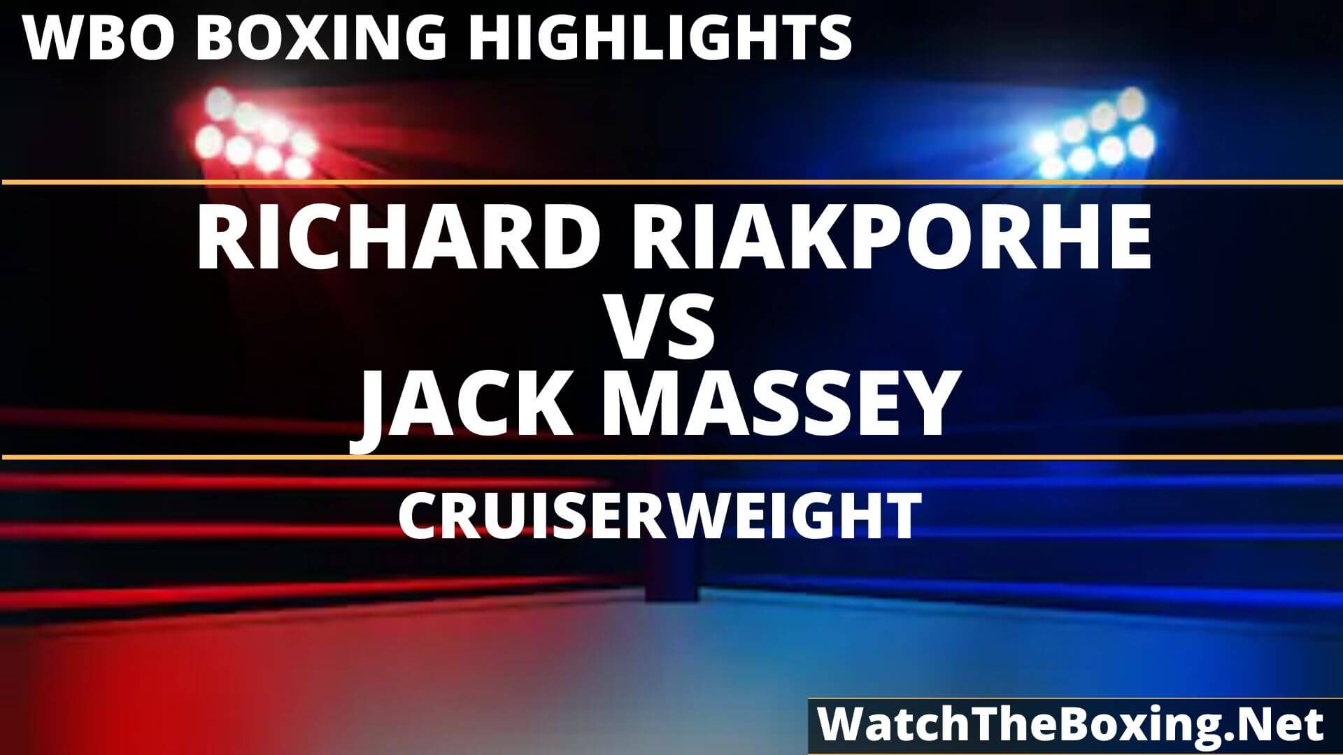 Richard Riakporhe Vs Jack Massey Highlights 2019