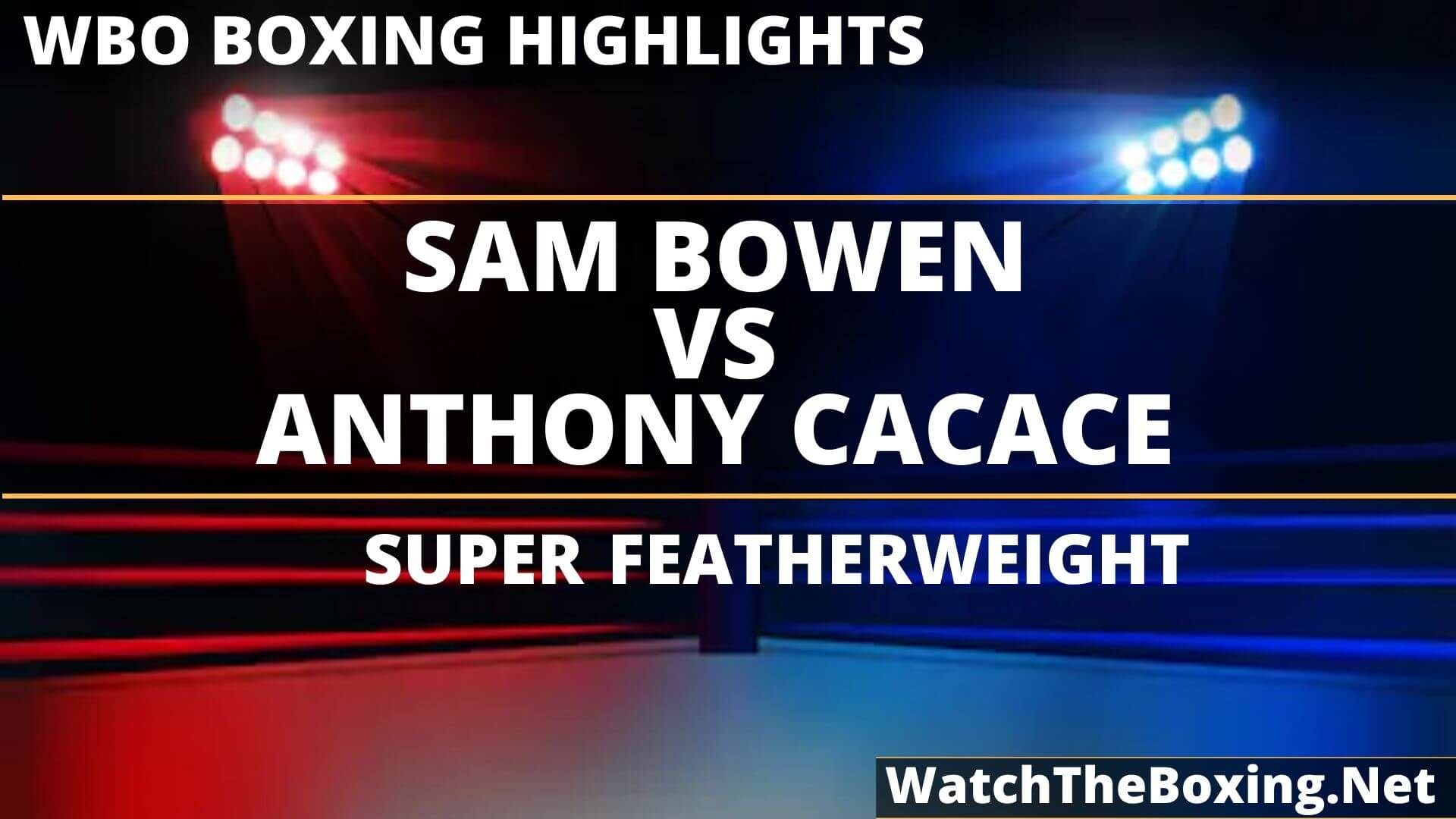 Sam Bowen Vs Anthony Cacace Highlights 2019