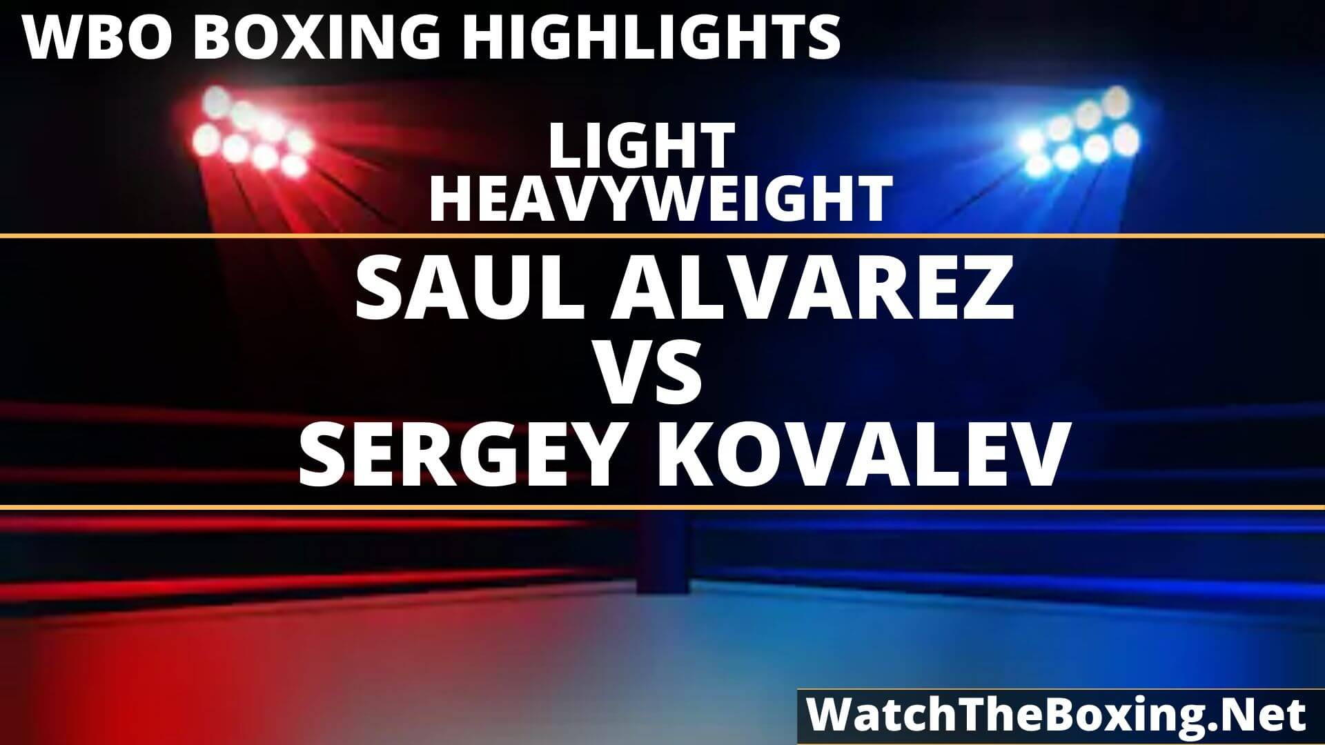 Saul Alvarez Vs Sergey Kovalev Highlights 2019