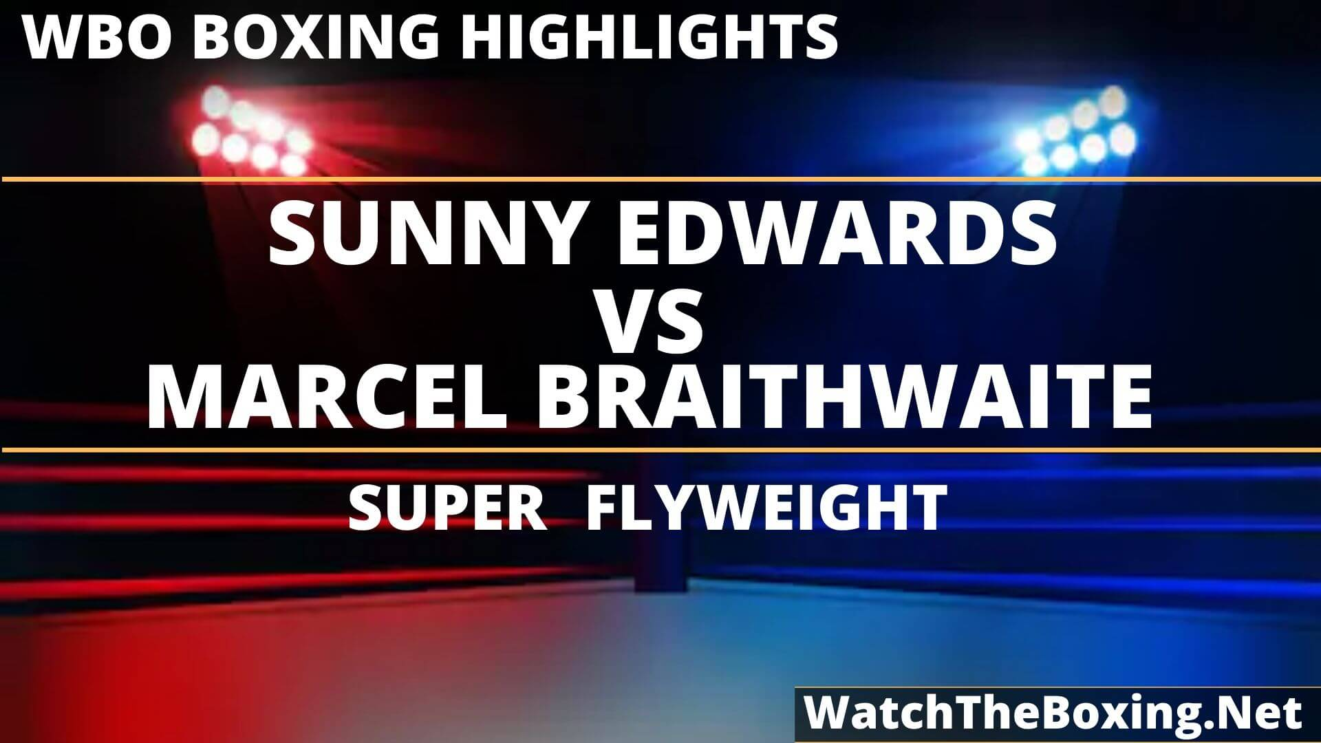Sunny Edwards Vs Marcel Braithwaite Highlights 2019