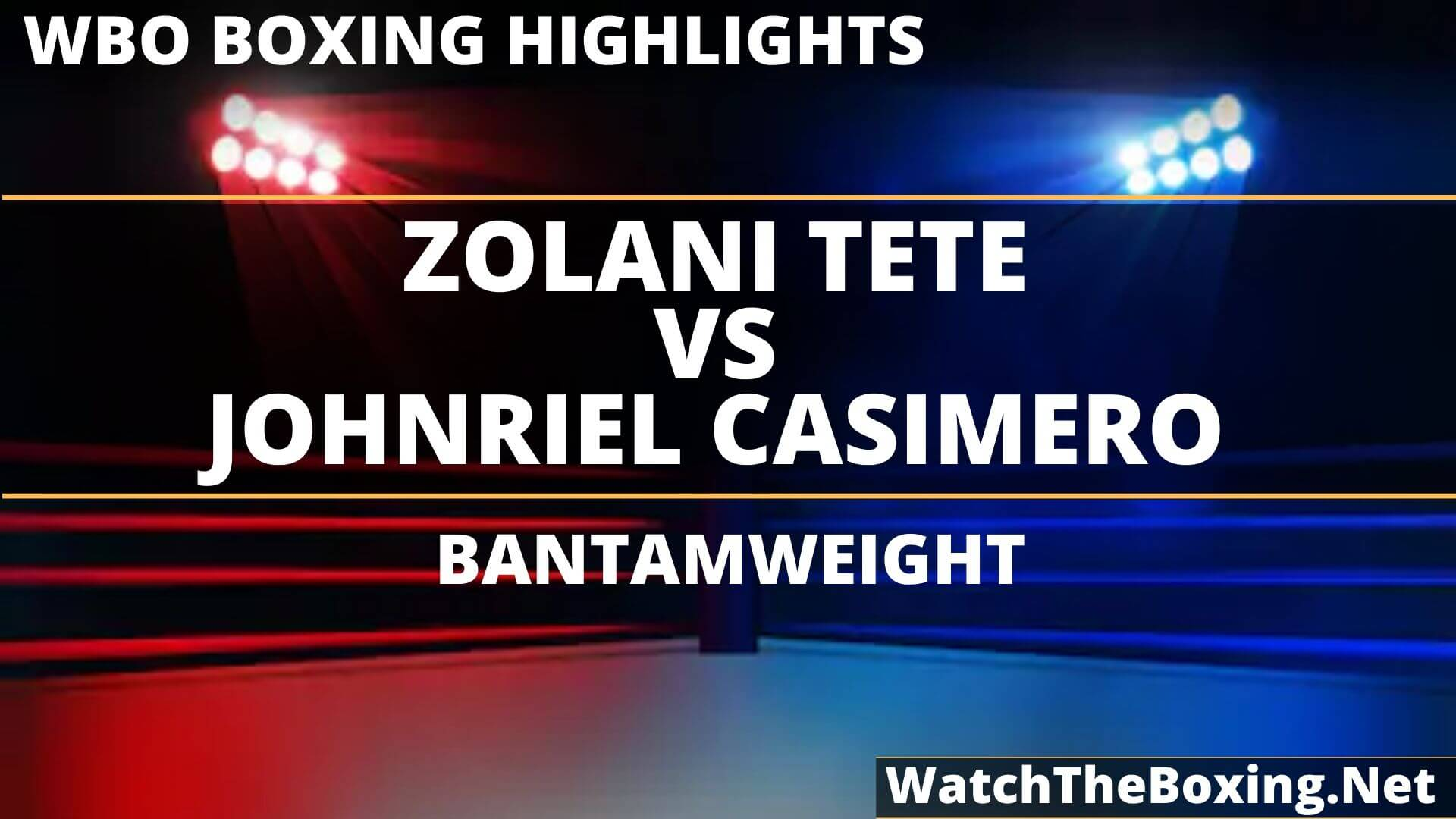 Zolani Tete Vs Johnriel Casimero Highlights 2019