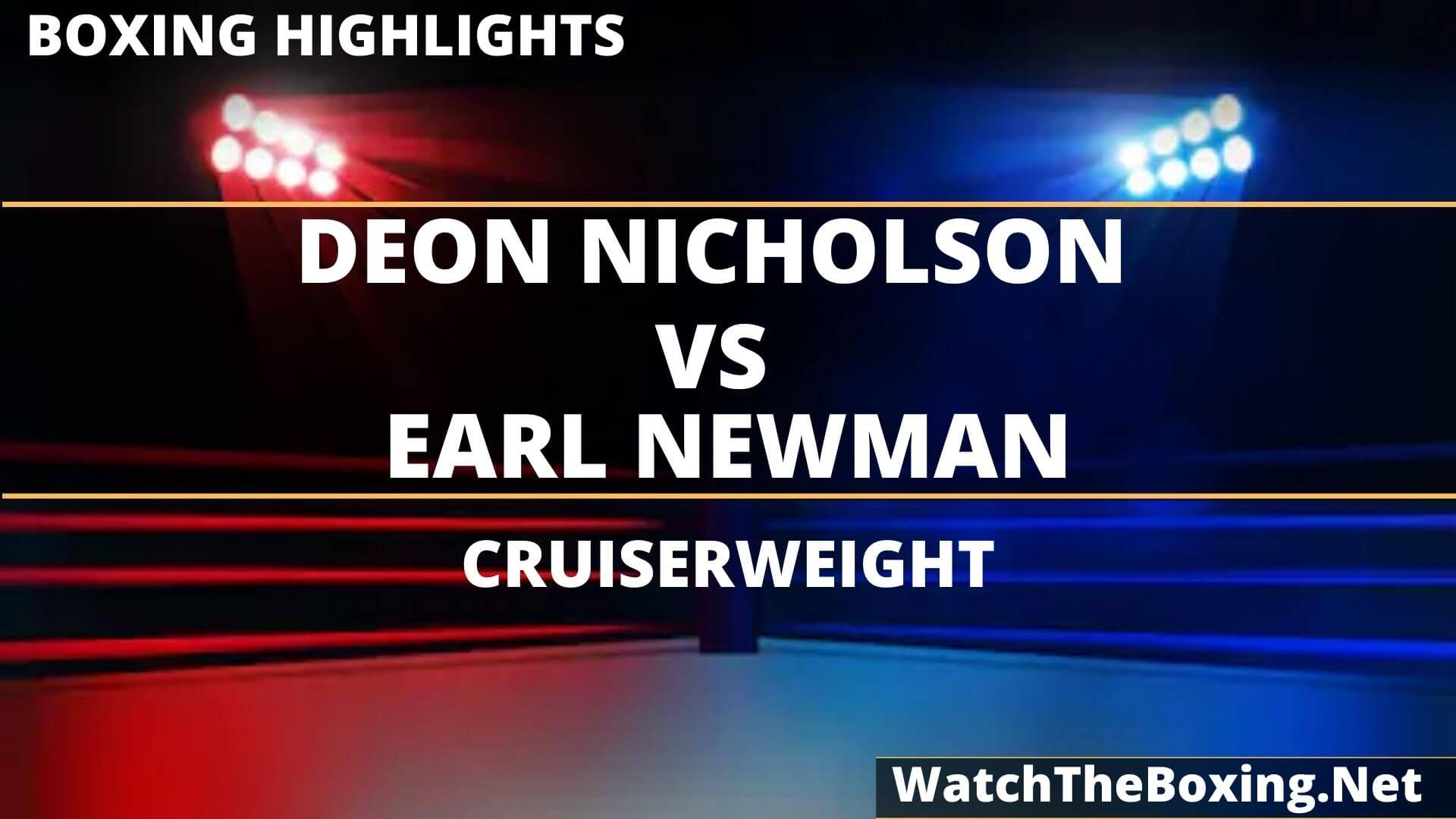 Deon Nicholson Vs Earl Newman Highlights 2020
