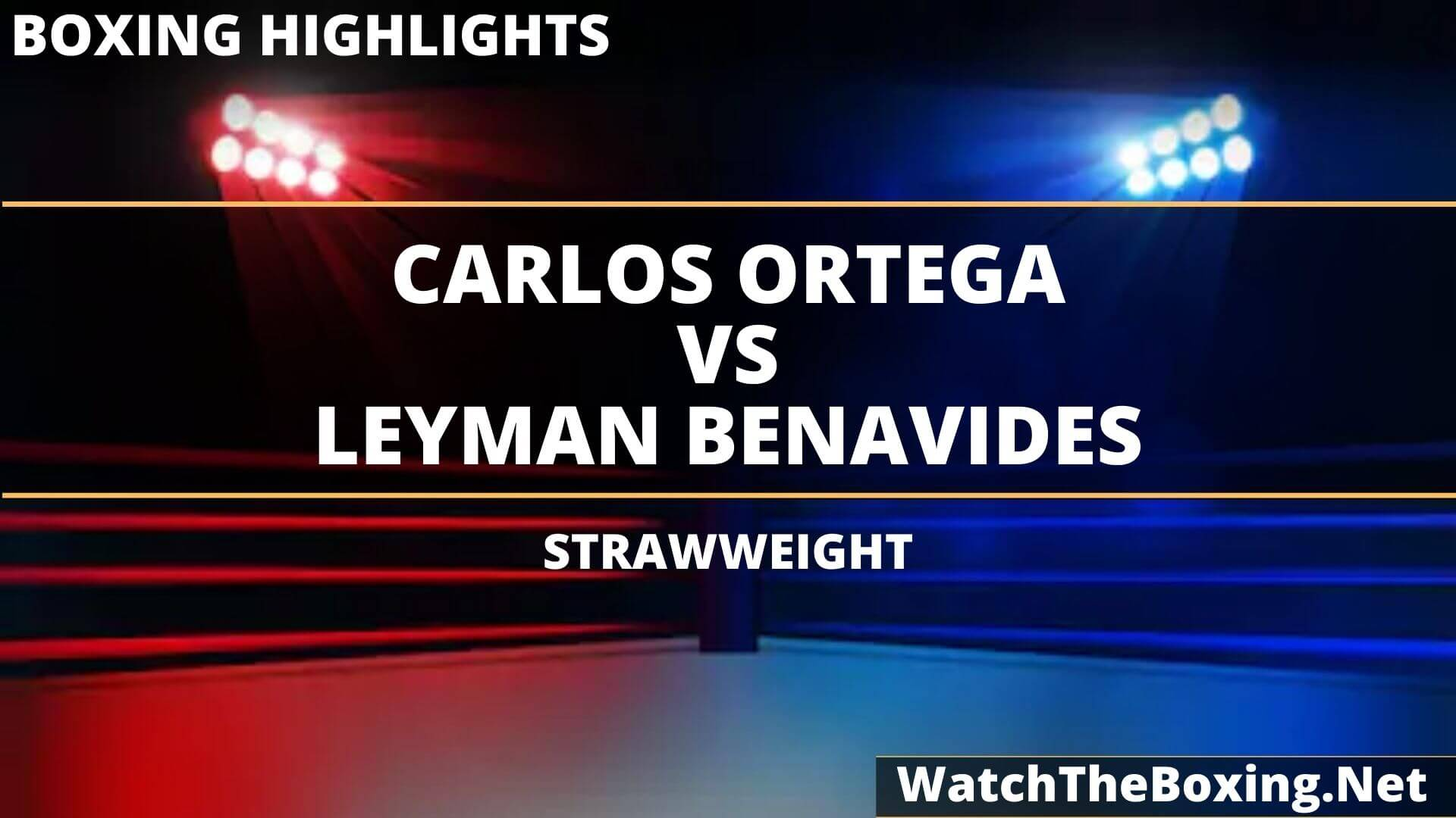 Carlos Ortega Vs Leyman Benavides Highlights 2020