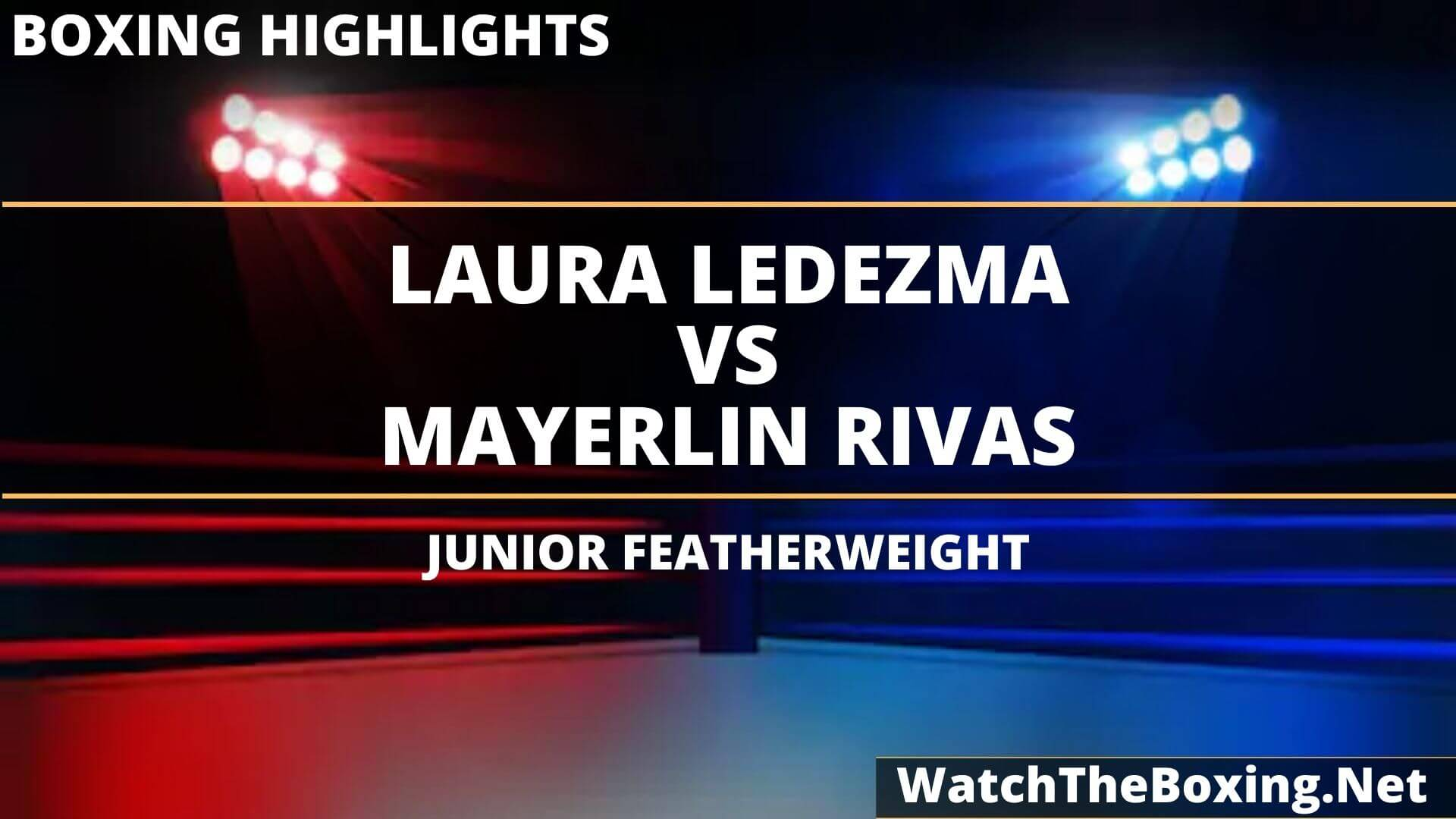 Laura Ledezma Vs Mayerlin Rivas Highlights 2020