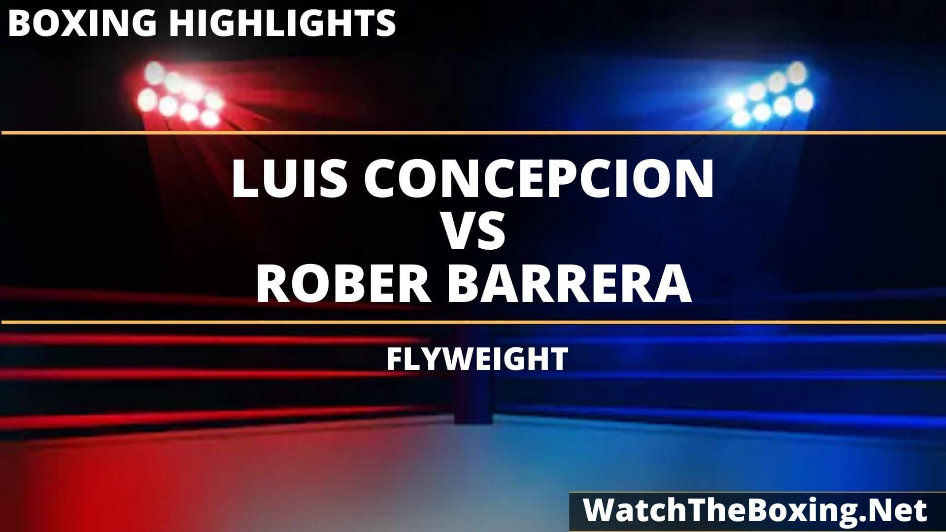 Luis Concepcion Vs Rober Barrera Highlights 2020 | Flyweight