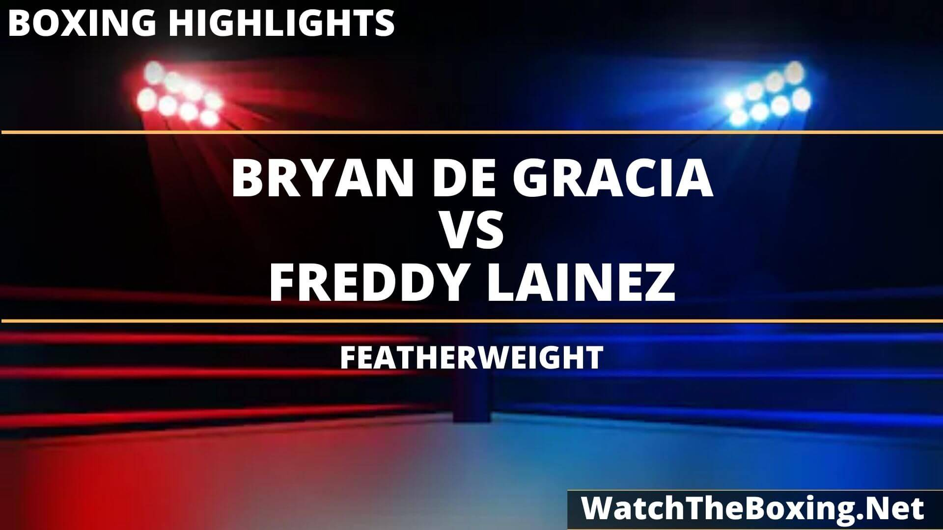 Bryan Gracia Vs Freddy Lainez Highlights 2020