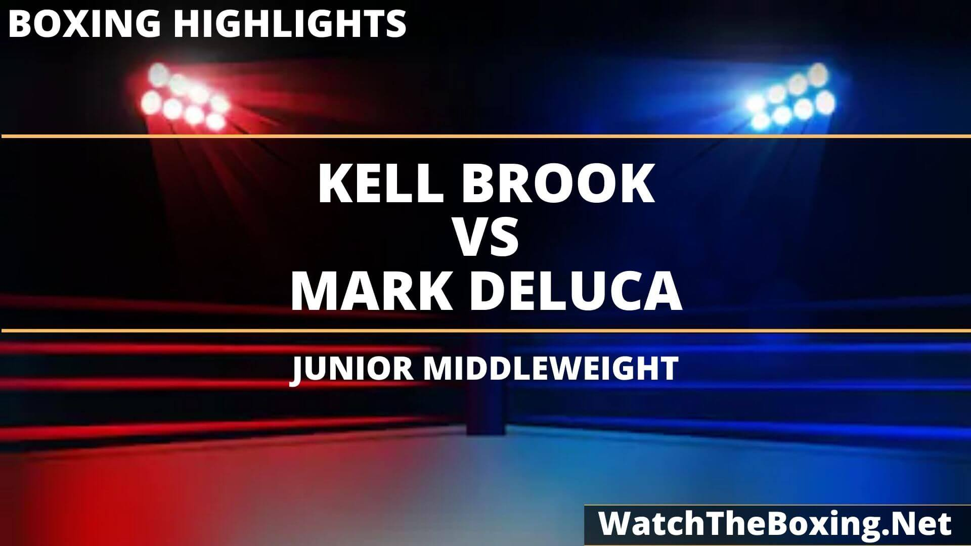 Kell Brook Vs Mark DeLuca Highlights 2020