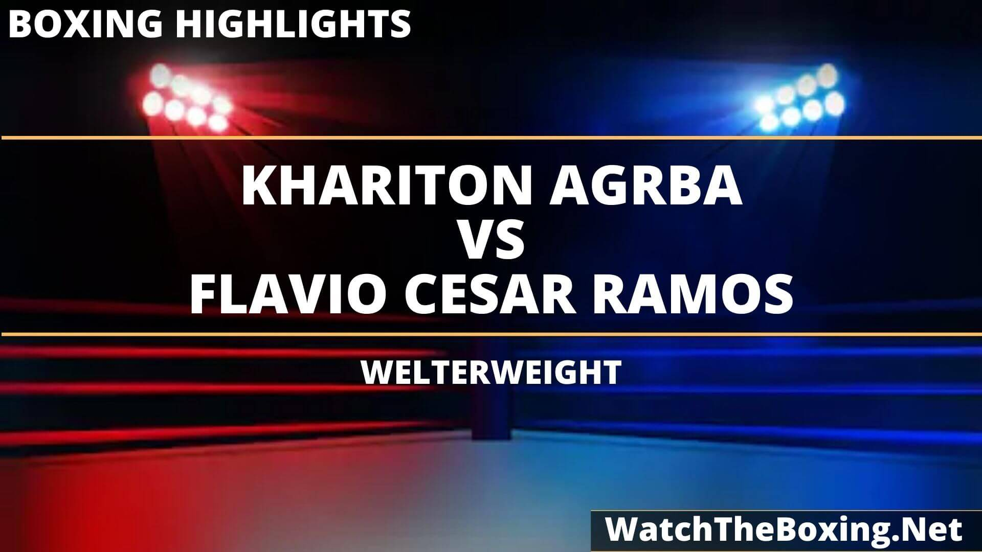 Khariton Agrba Vs Flavio Ramos Highlights 2020
