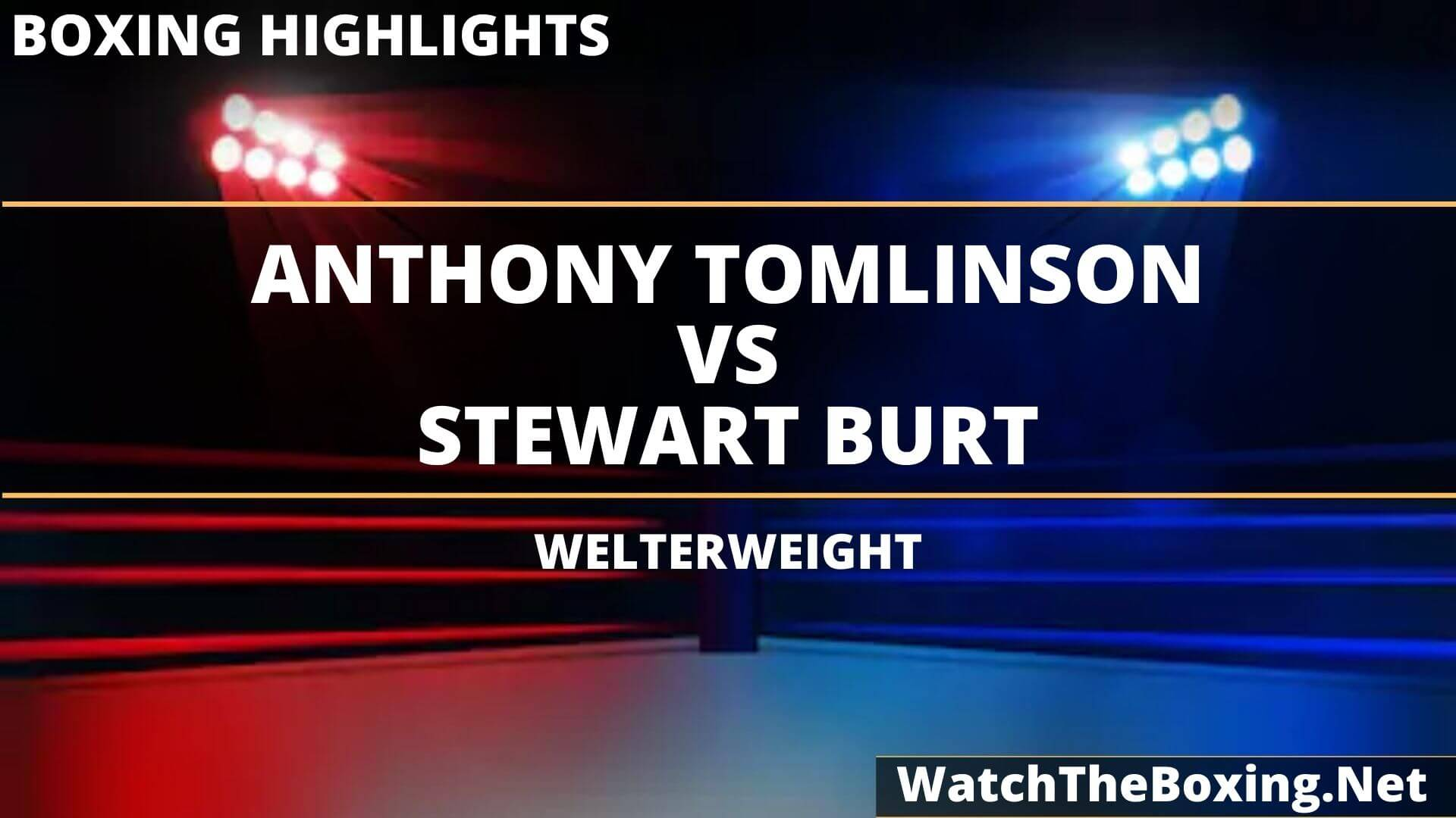 Anthony Tomlinson Vs Stewart Burt Highlights 2020