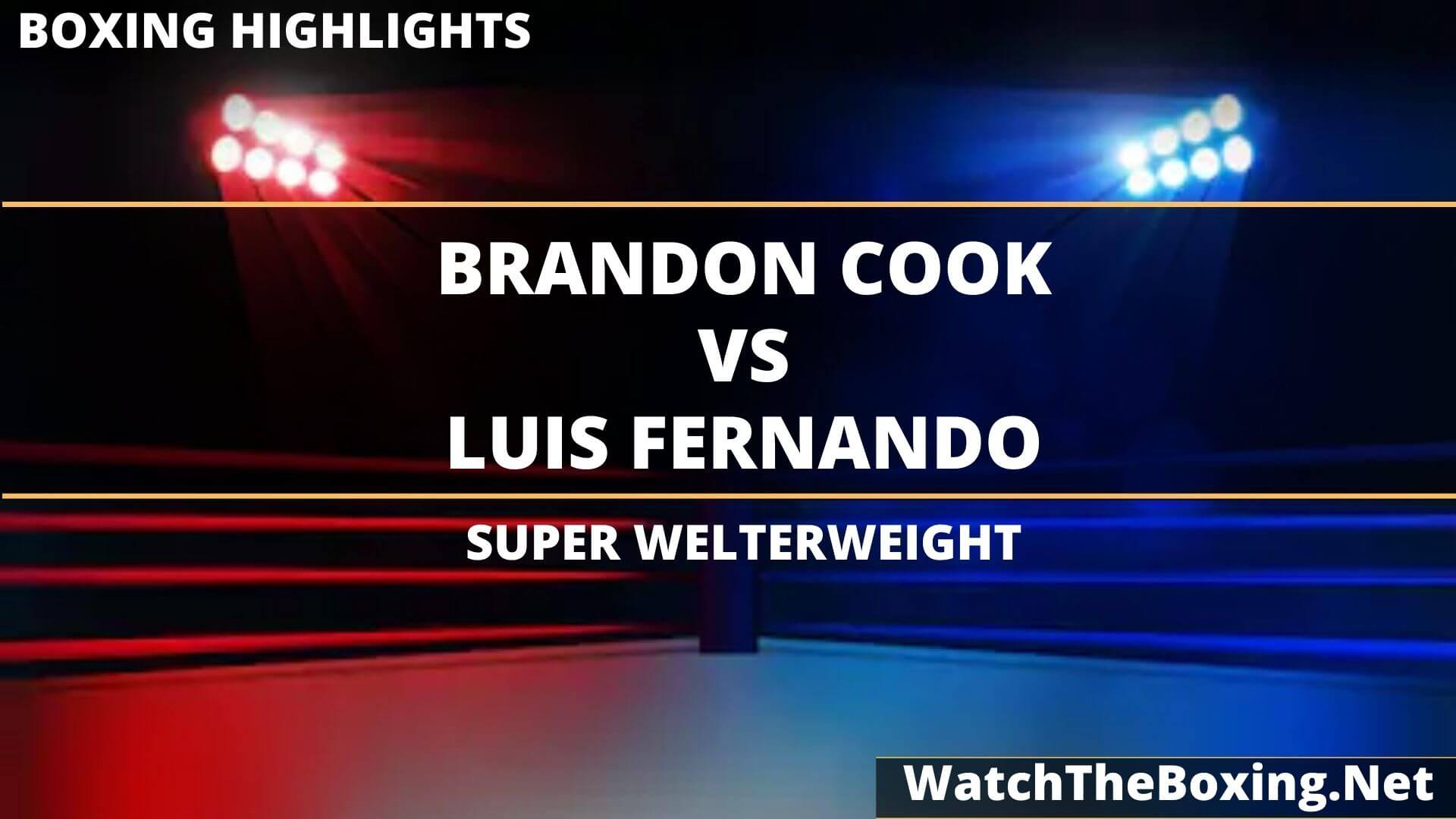 Brandon Cook Vs Luis Fernando Highlights 2020