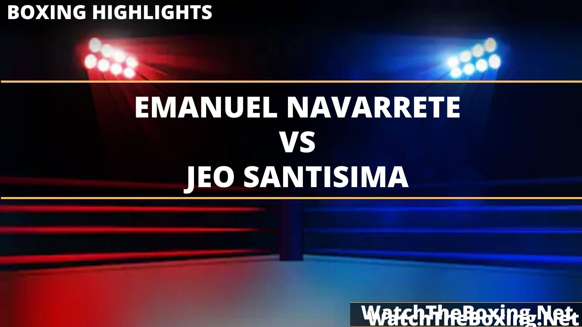 Emanuel Navarrete Vs Jeo Santisima Highlights 2020