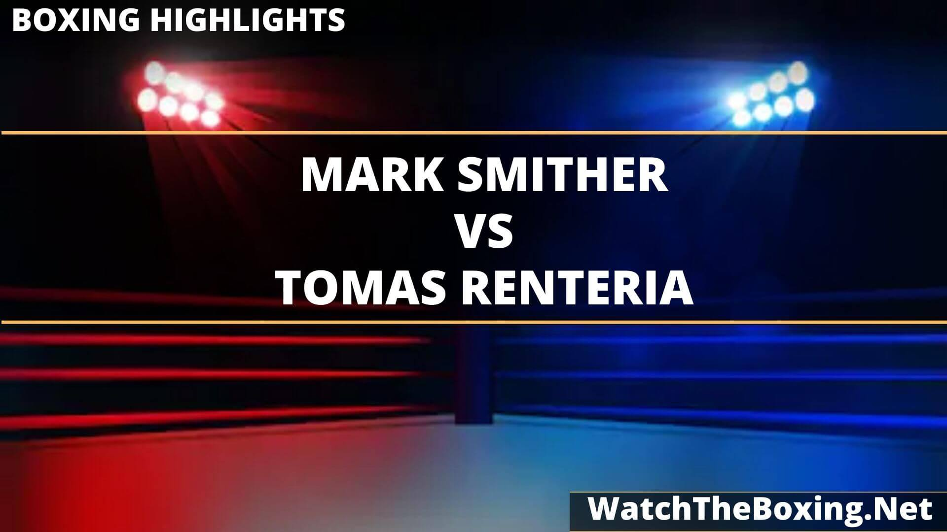 Mark Smither Vs Tomas Renteria Highlights 2020