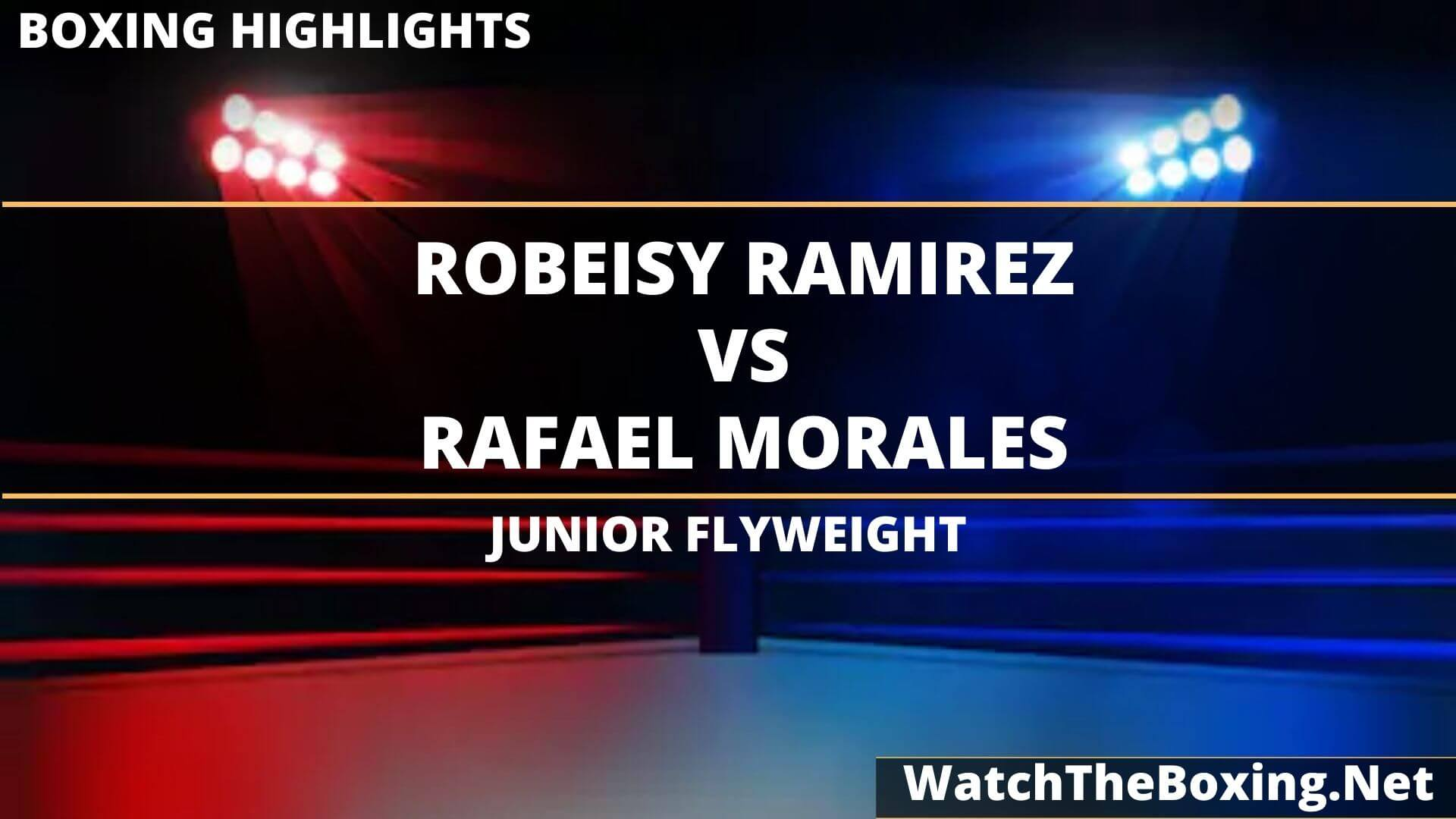 Robeisy Ramirez Vs Rafael Morales Highlights 2020