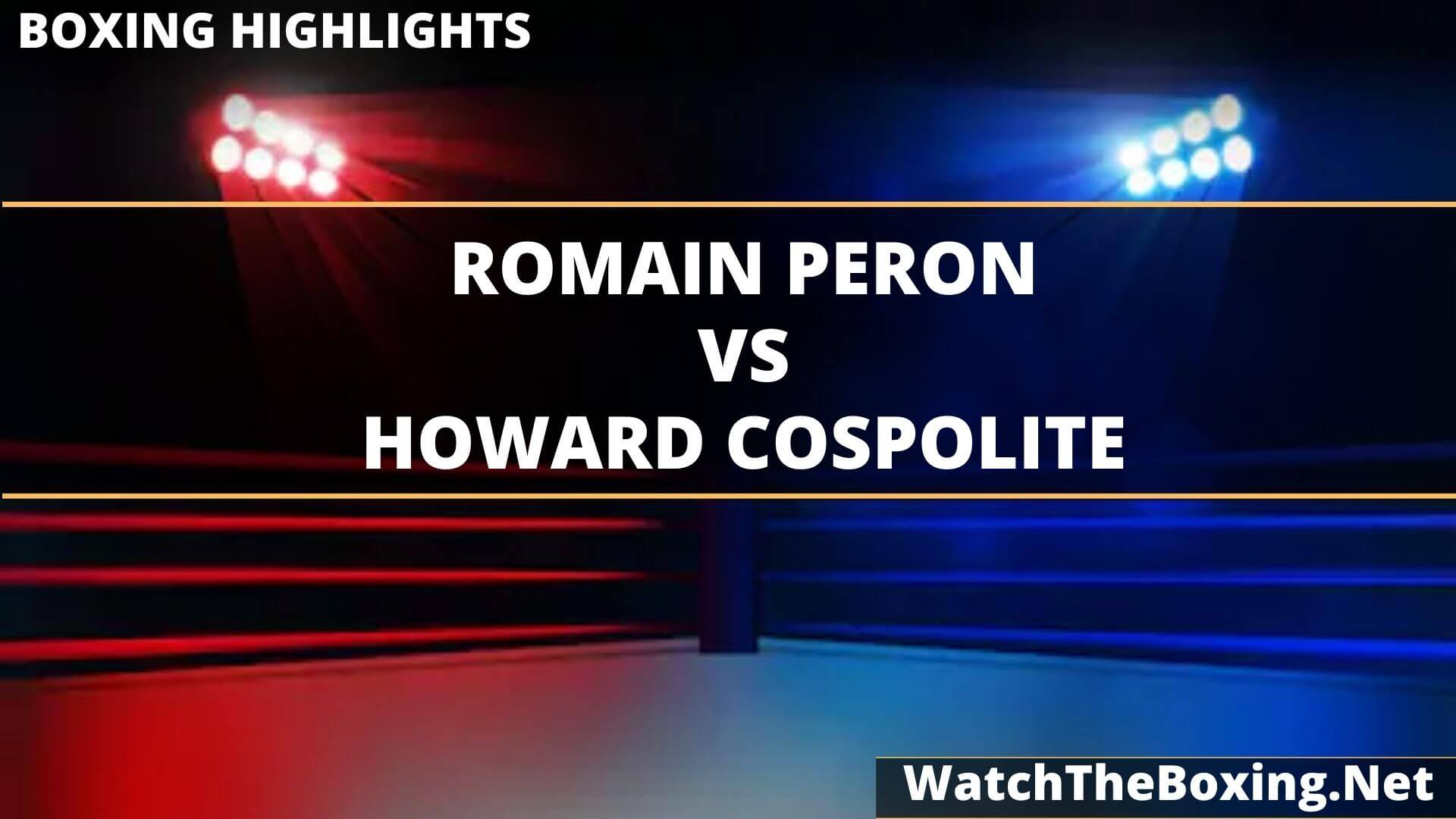 Romain Peron Vs Howard Cospolite Highlights 2020