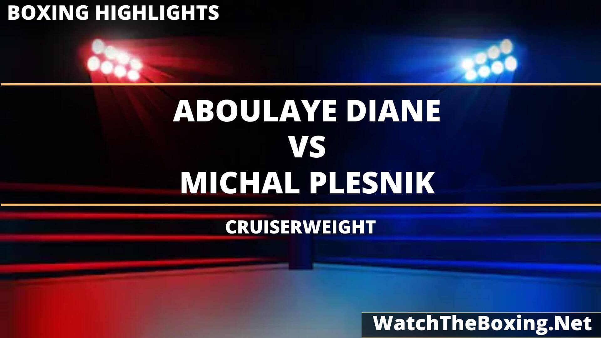 Aboulaye Diane Vs Michal Plesnik Highlights 2020