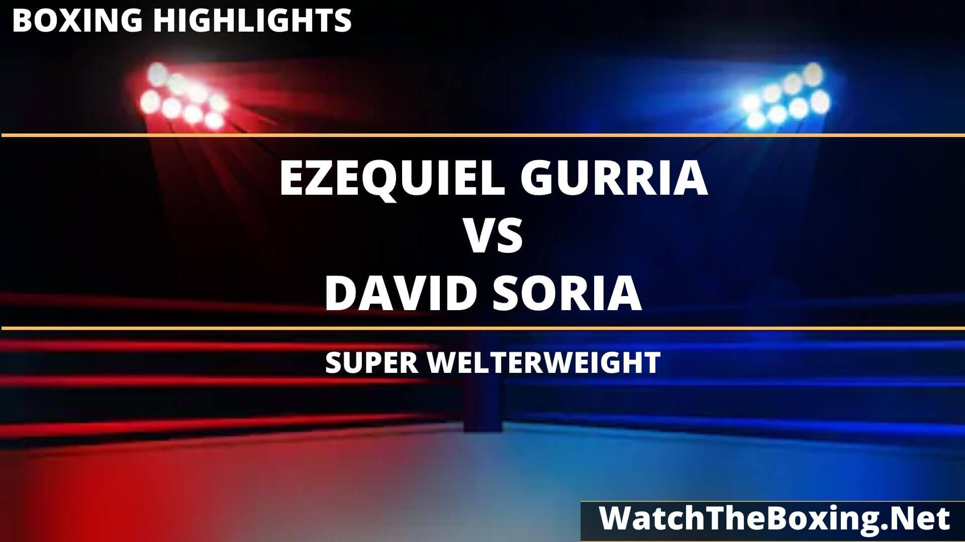 Ezequiel Gurria Vs David Soria Highlights 2020