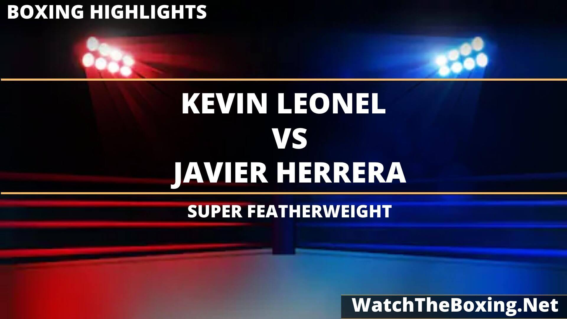 Kevin Leonel Vs Javier Herrera Highlights 2020 Super Featherweight