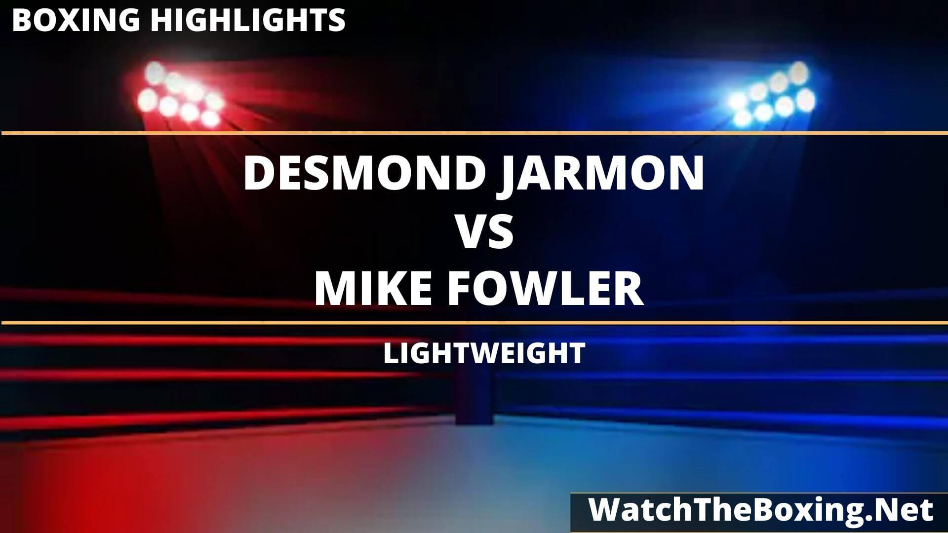 Desmond Jarmon Vs Mike Fowler Highlights 2020 Lightweight
