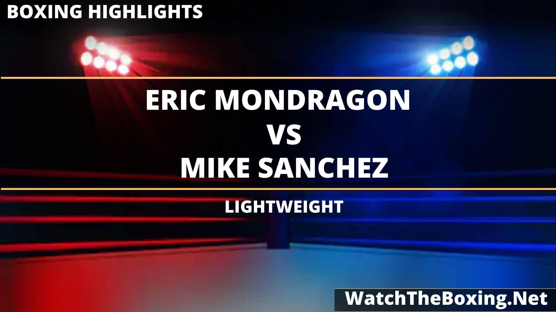 Eric Mondragon Vs Mike Sanchez Highlights 2020 Lightweight