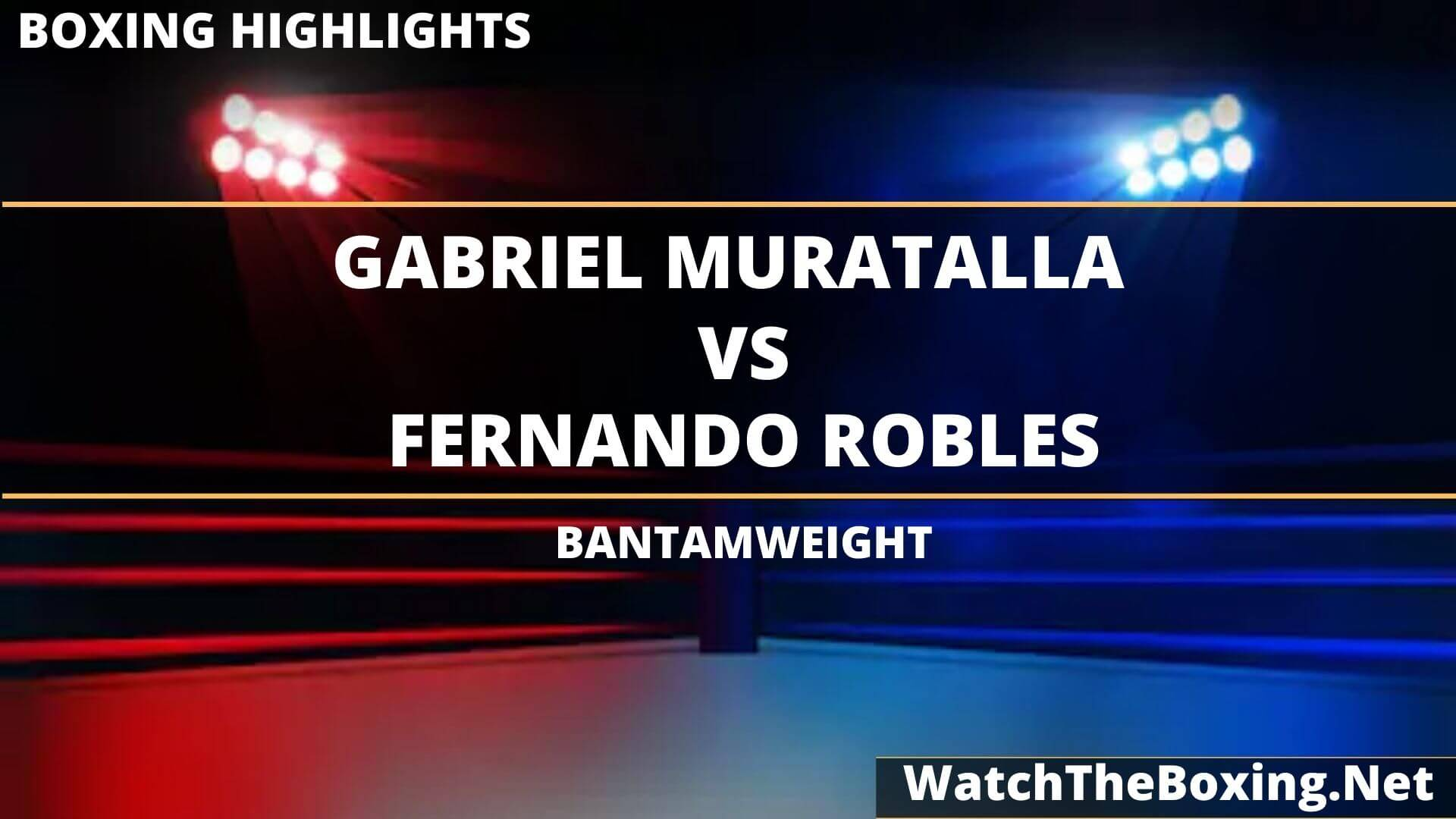Gabriel Muratalla Vs Fernando Robles Highlights 2020 Bantamweight