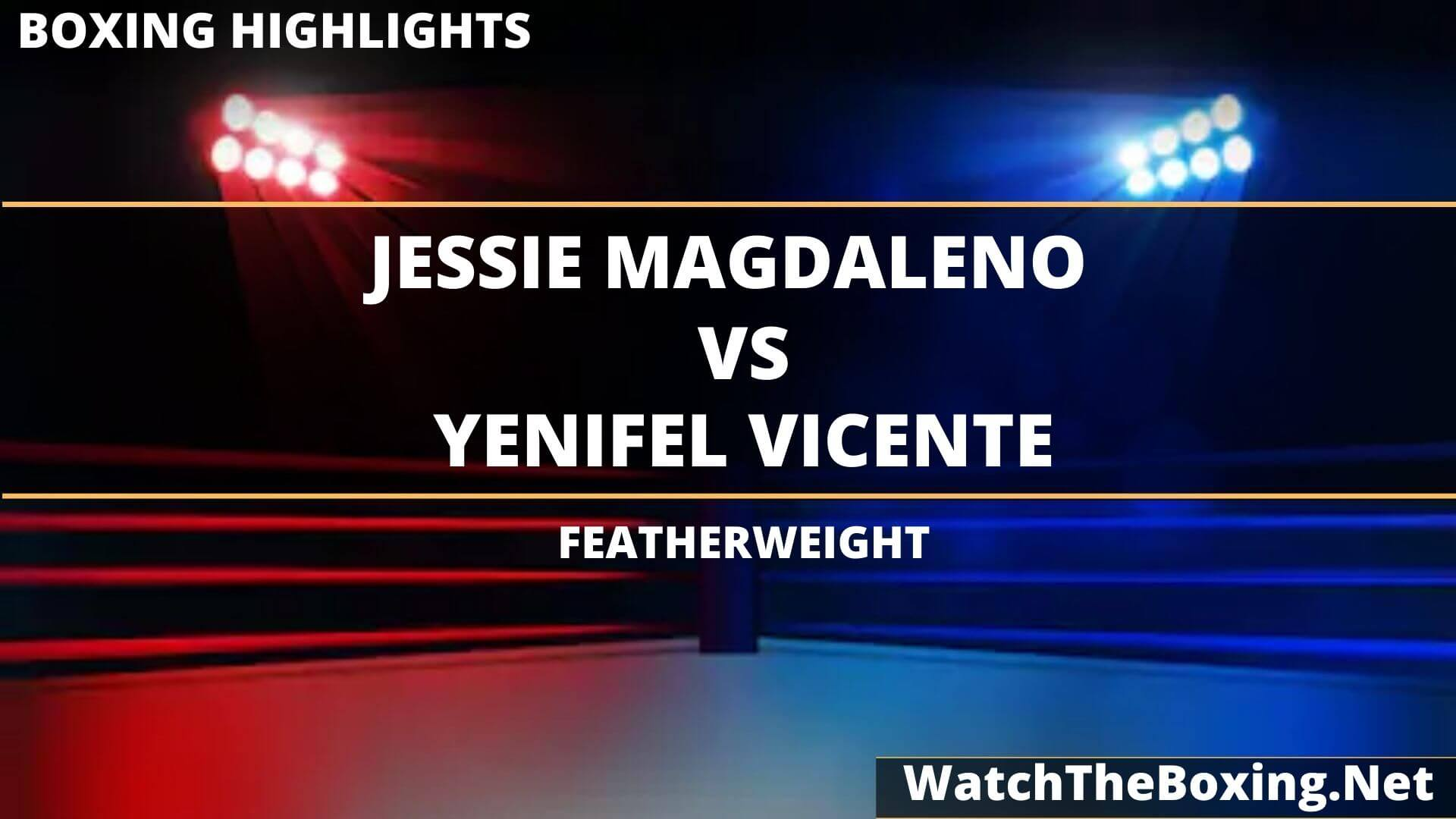 Jessie Magdaleno Vs Yenifel Vicente Highlights 2020 Featherweight