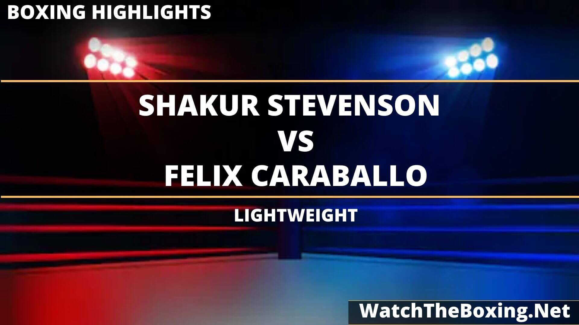 Shakur Stevenson Vs Felix Caraballo Highlights 2020 Lightweight