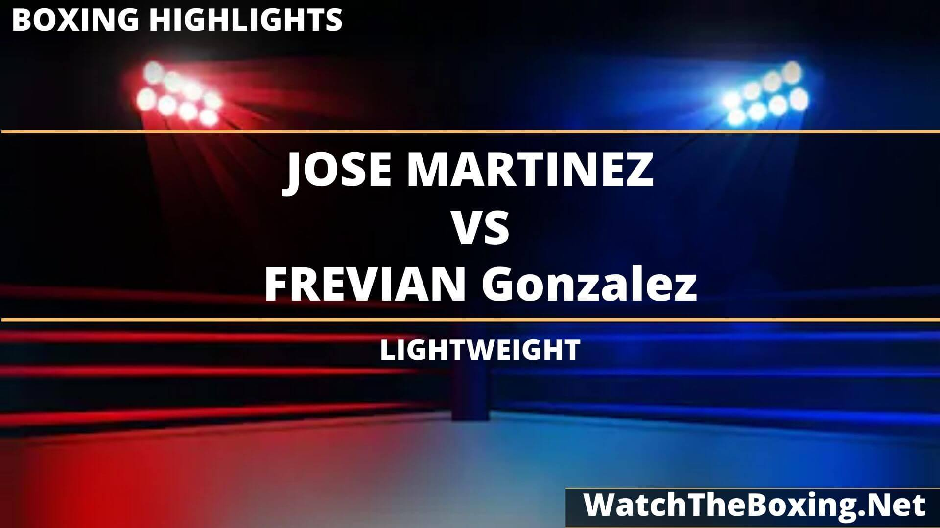 Jose Martinez Vs Frevian Gonzalez Highlights 2020 Lightweight