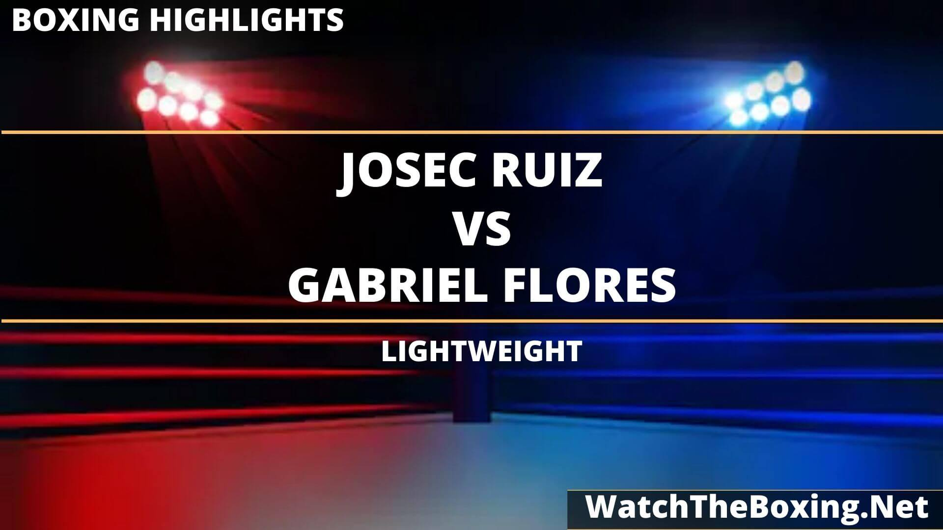 Josec Ruiz Vs Gabriel Flores Highlights 2020 Lightweight