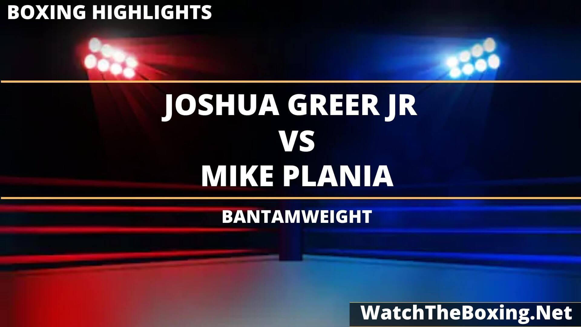 Joshua Greer Vs Mike Plania Highlights 2020 Bantamweight