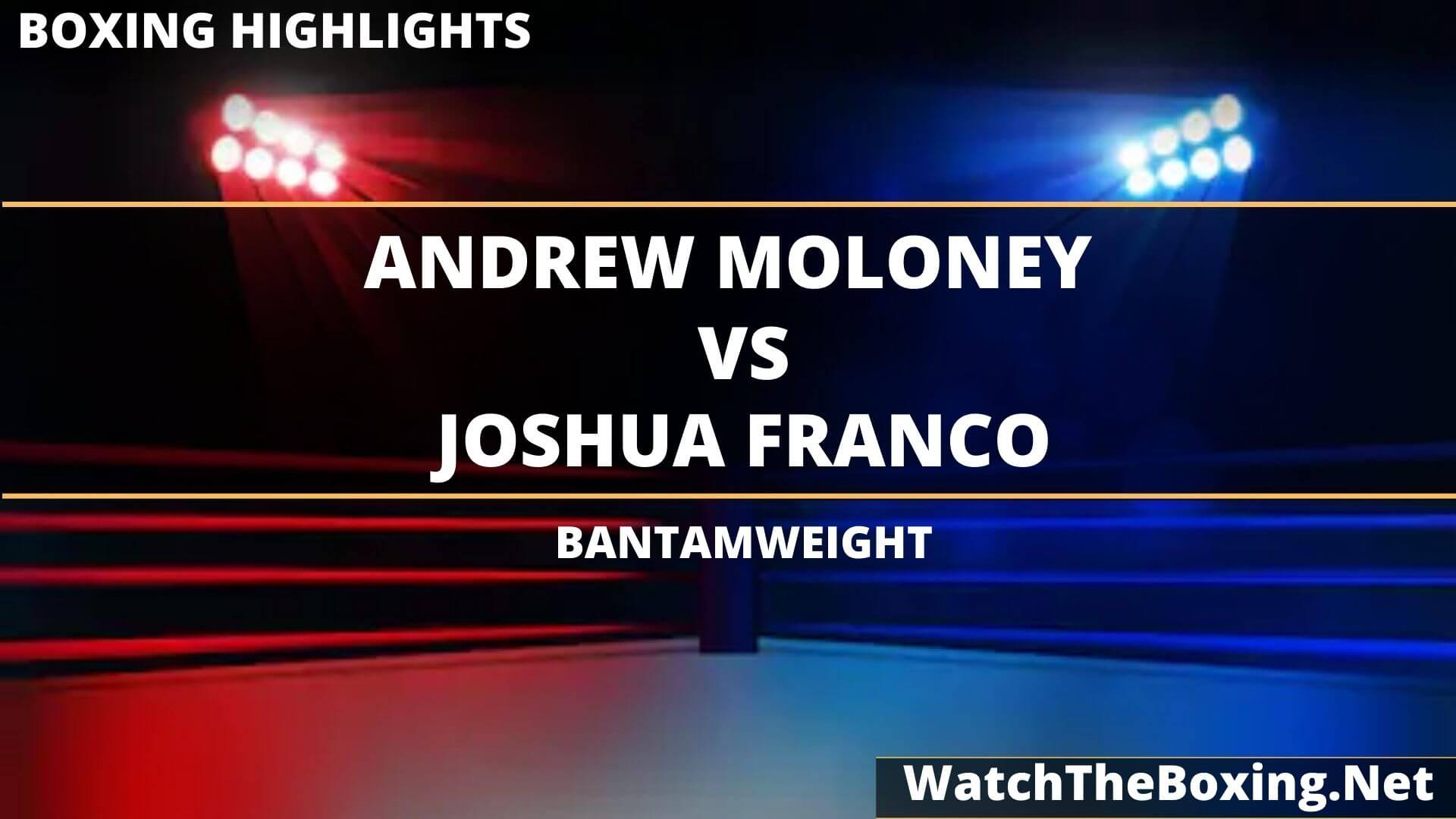 Andrew Moloney Vs Joshua Franco Highlights 2020 Lightweight