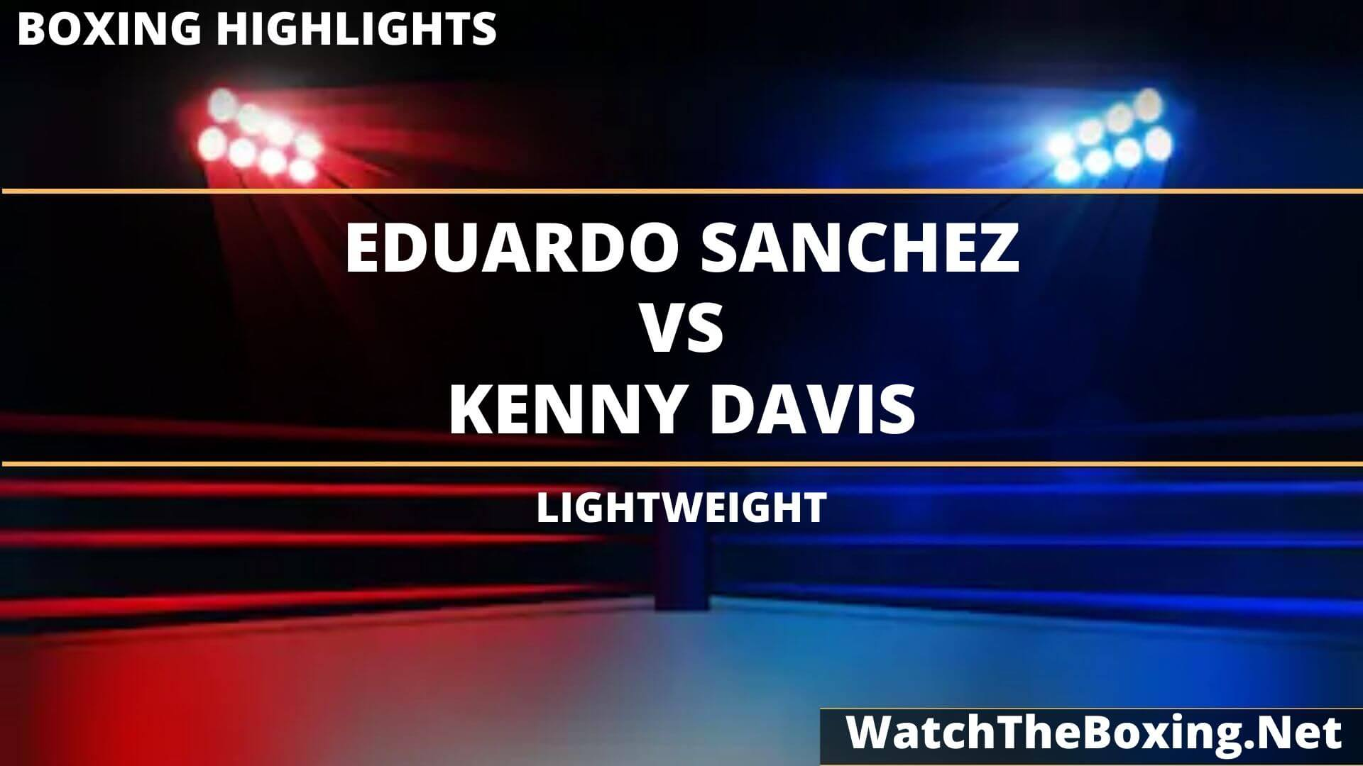 Eduardo Sanchez Vs Kenny Davis Highlights 2020 Lightweight