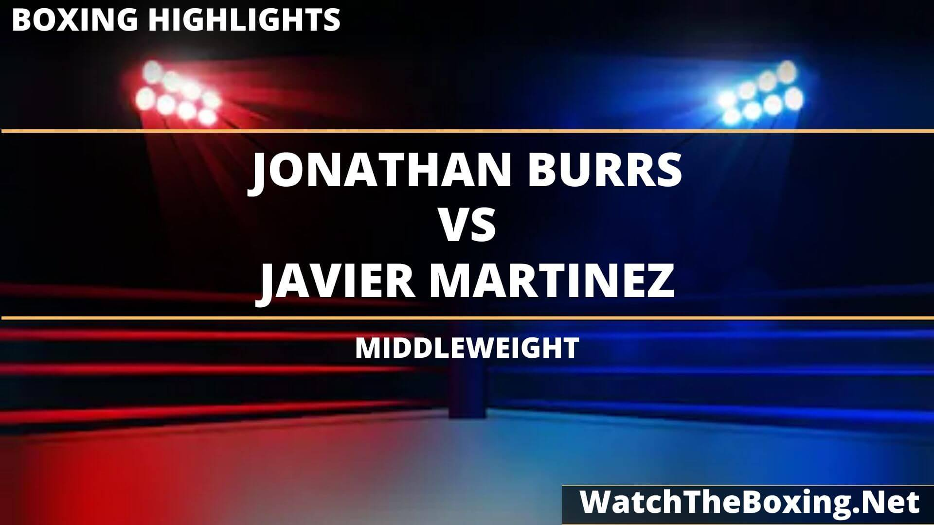 Jonathan Burrs Vs Javier Martinez Highlights 2020 Middleweight