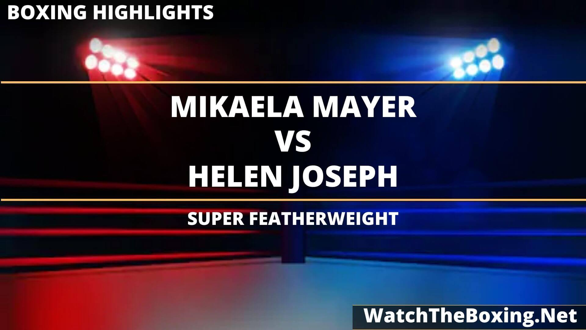 Mikaela Mayer Vs Helen Joseph Highlights 2020 Super Featherweight
