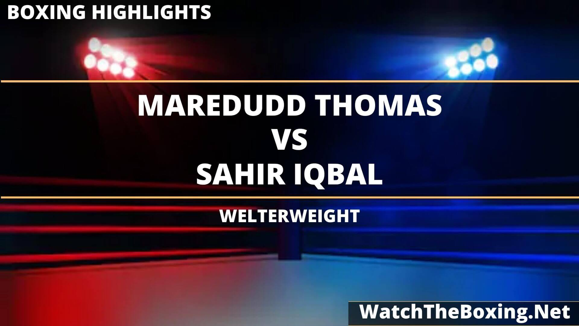 Maredudd Thomas Vs Sahir Iqbal Highlights 2020 Welterweight