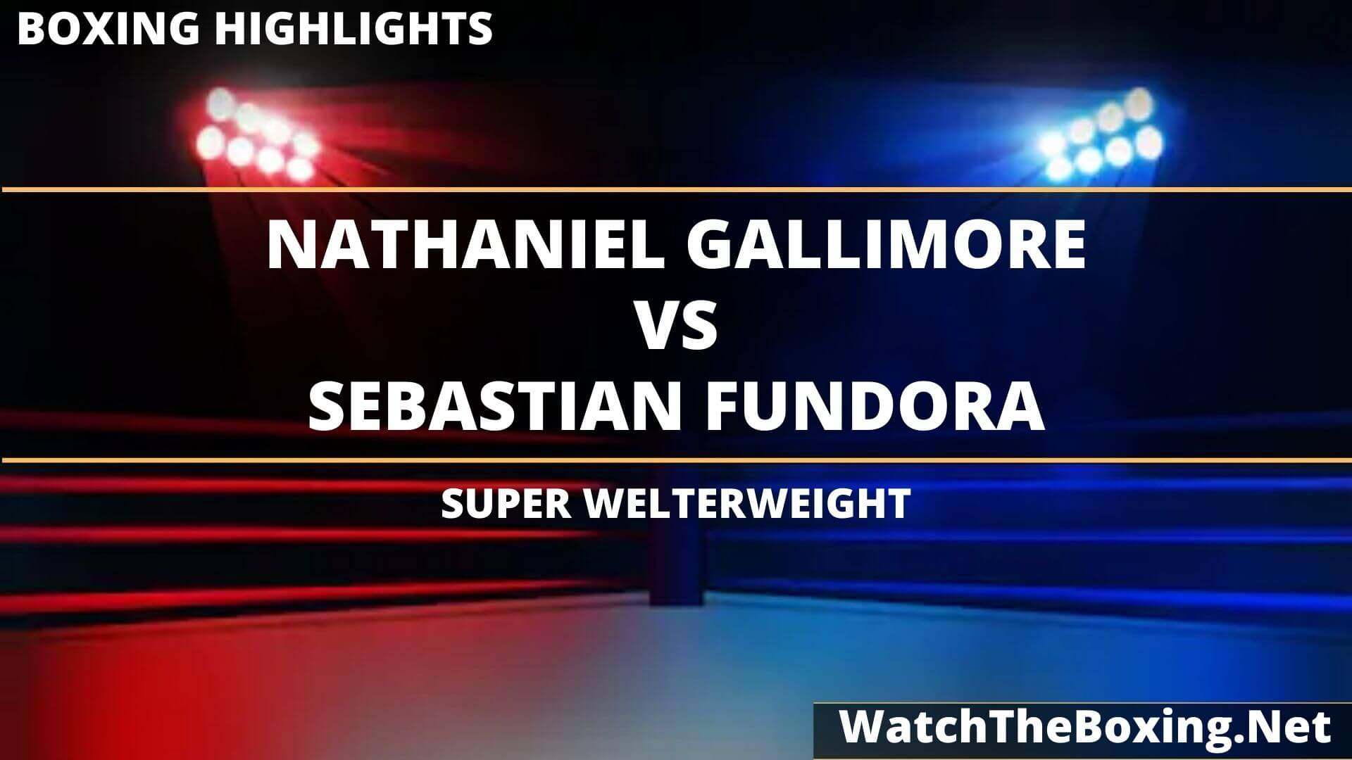 Nathaniel Gallimore Vs Sebastian Fundora Highlights 2020 Super Welterweight